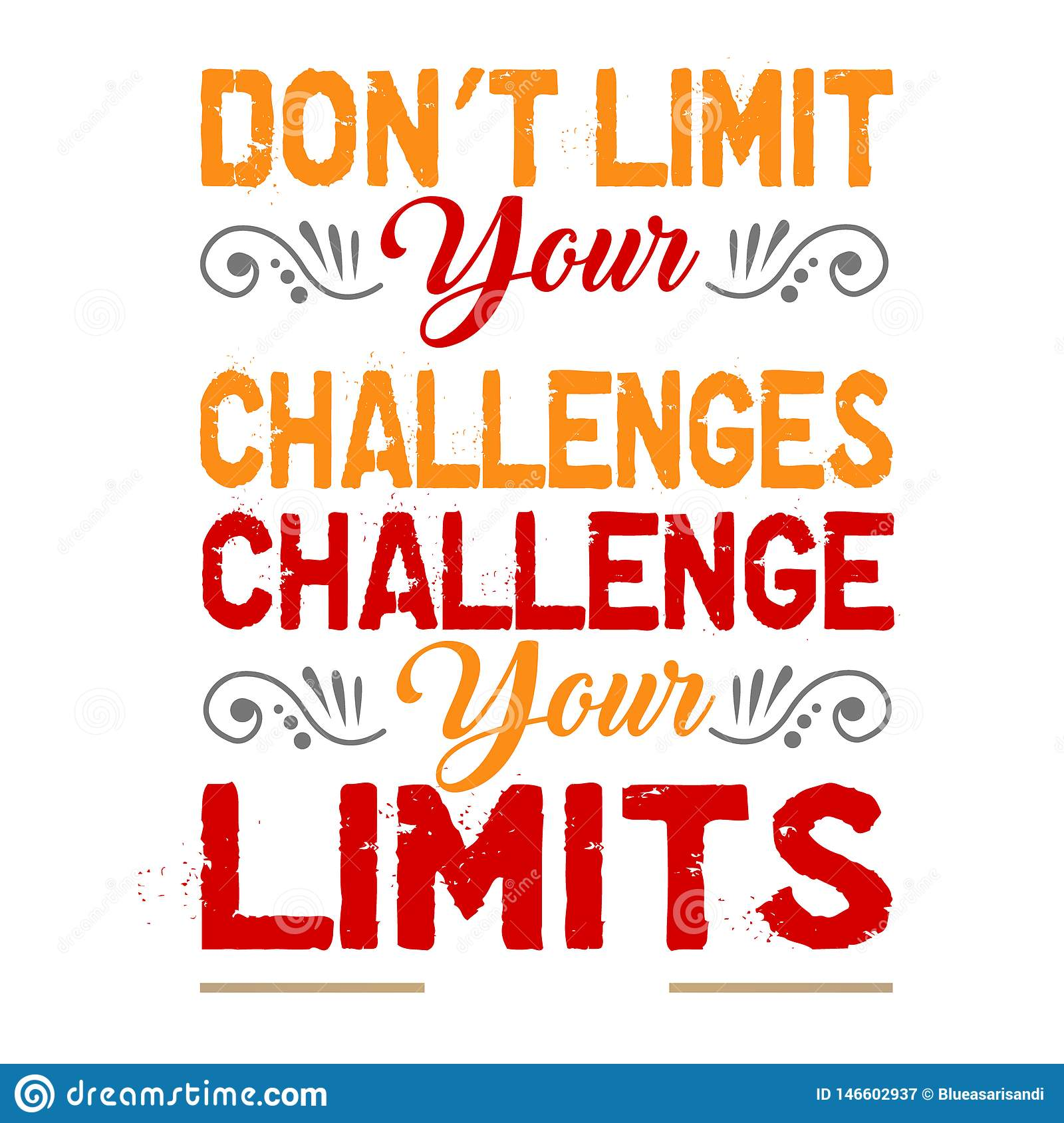 Don T Limit Your Challenges, Motivation Quote. Good for Print ...