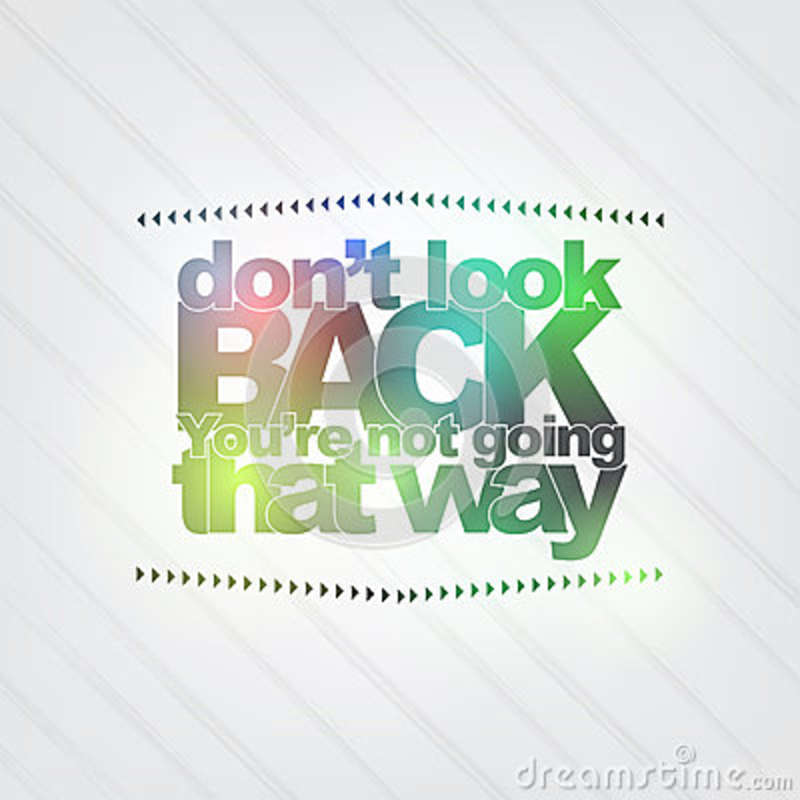 Don T Look Back You Re Not Going That Way: Don't Look Back. You're Not Going That Way Stock