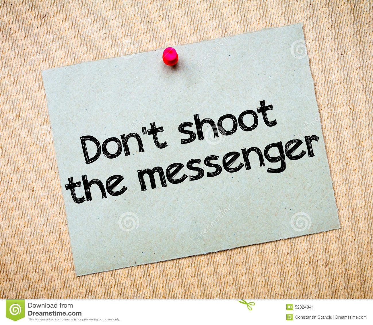 Don't shoot the messenger license, download or print for £6. 20.