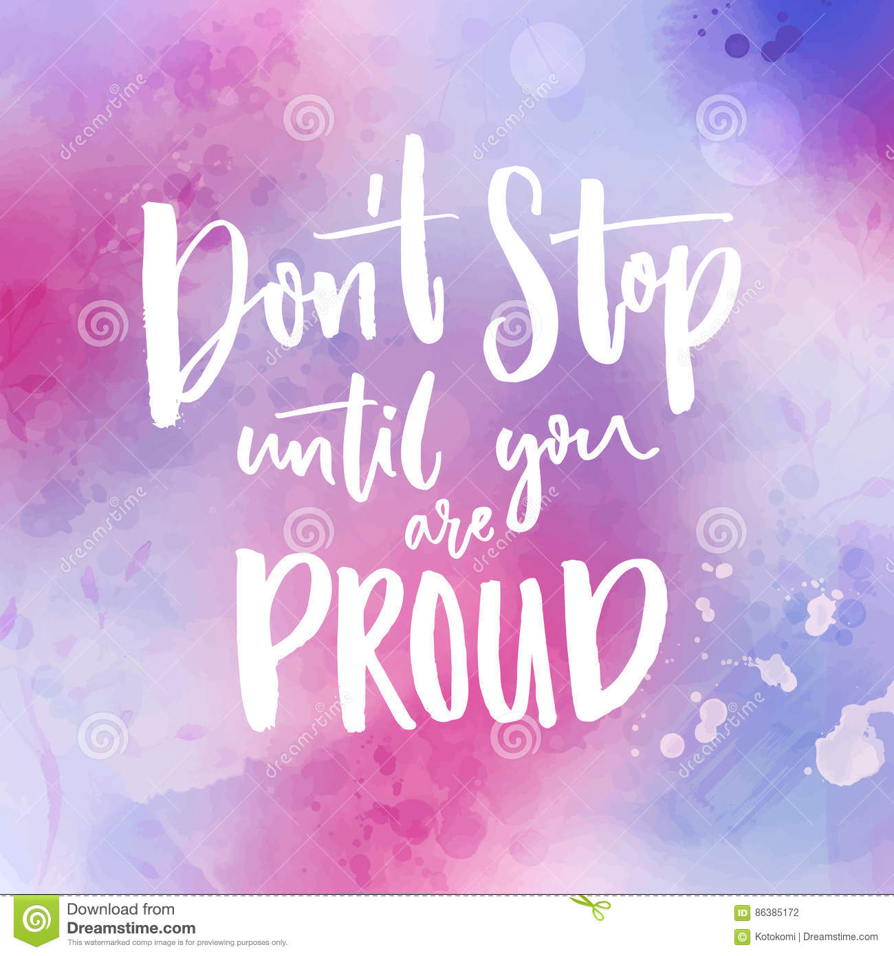 Dont Stop Until You Are Proud Motivational Quote Handwritten At