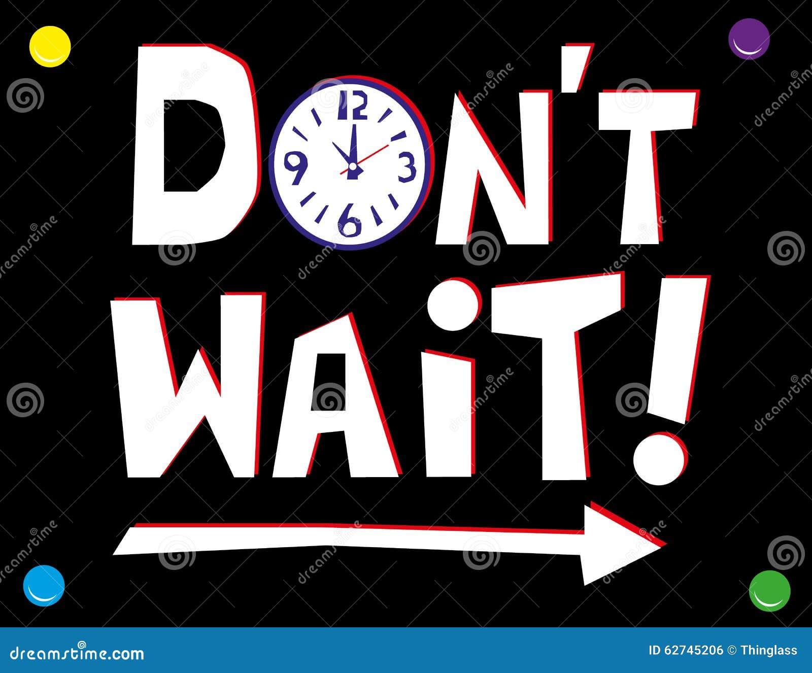 Don t Wait Message