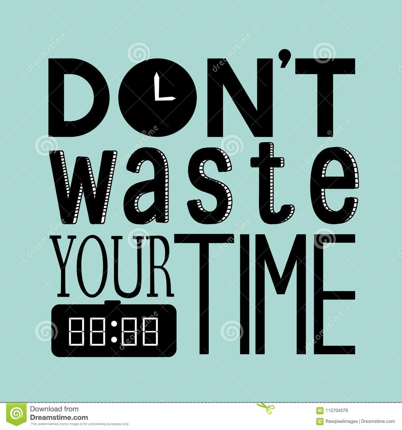 Dont Waste Your Time Quote Stock Illustration Illustration Of