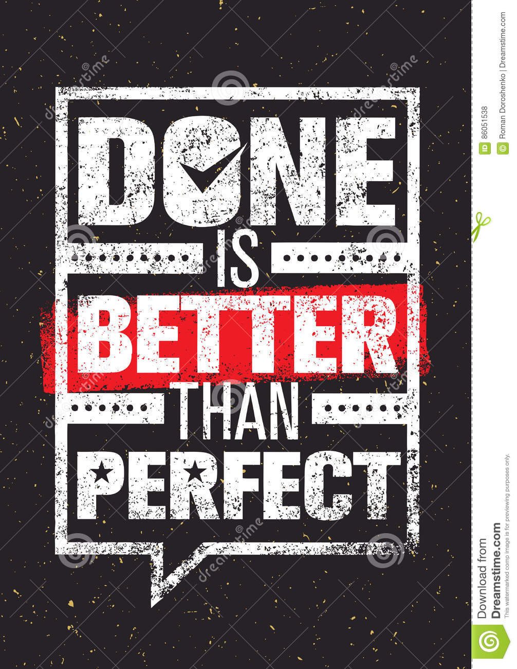 Done Is Better Than Perfect. Inspiring Creative Motivation Quote ...