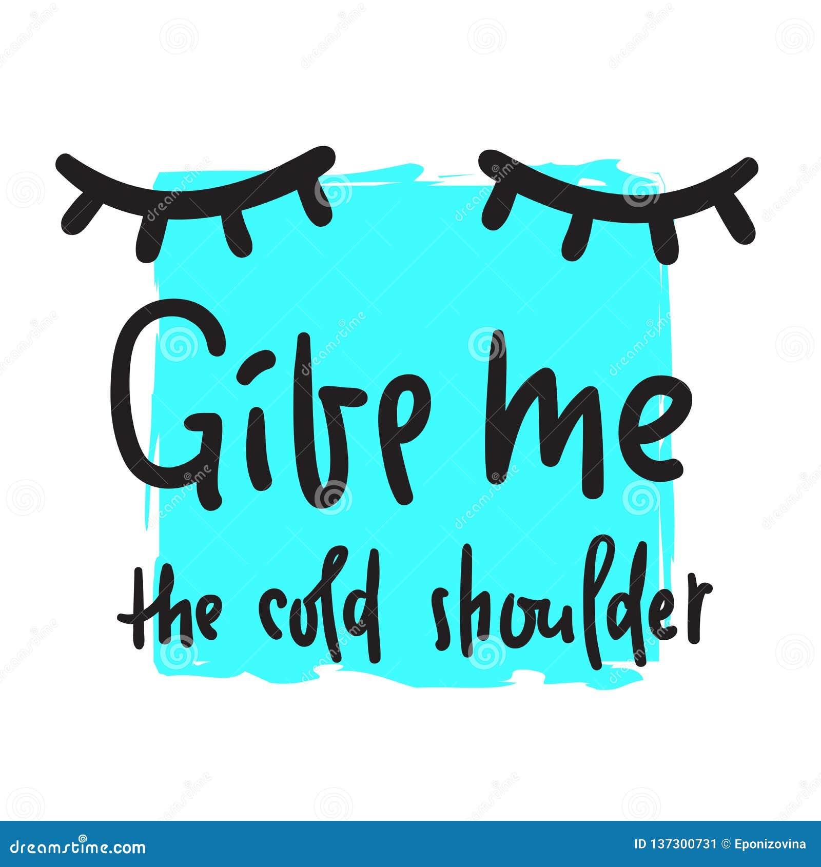 Donnez-moi battent froid - pour inspirer et citation de motivation Beau lettrage tiré par la main
