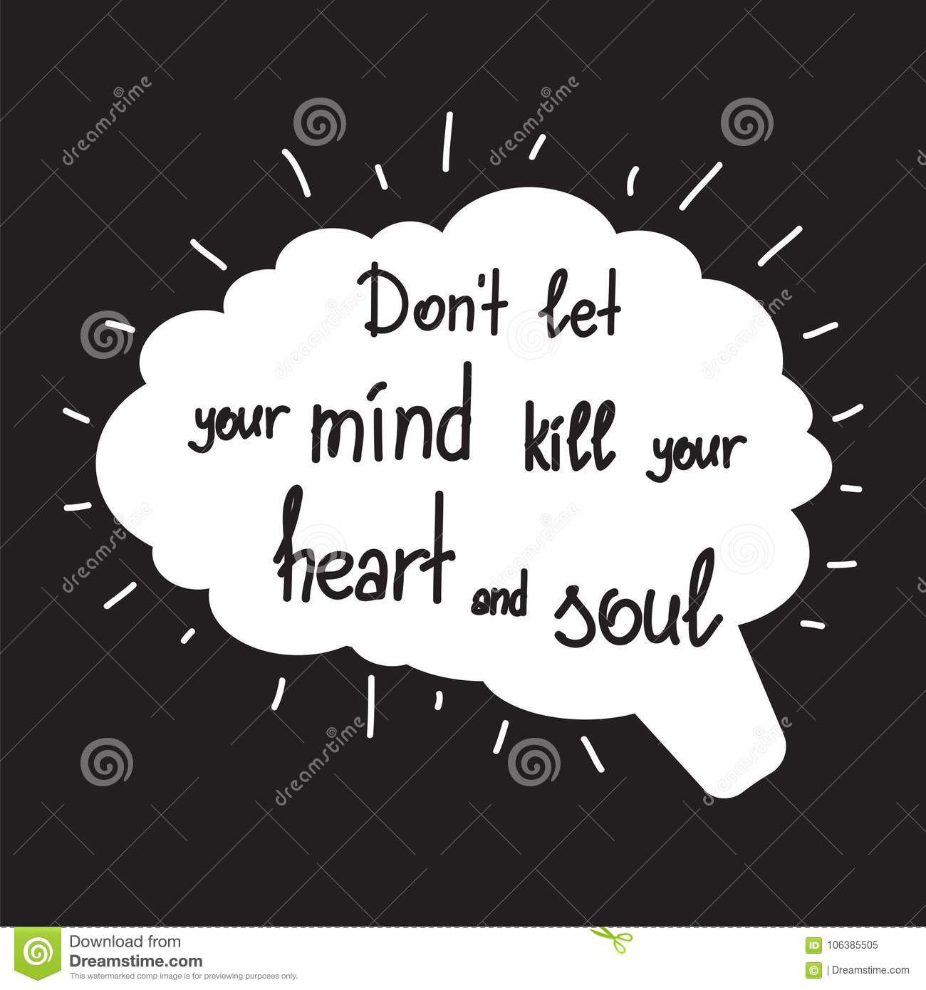 Free Your Mind Quotes Dont Let Your Mind Kill Your Heart And Soul Stock Vector  Image