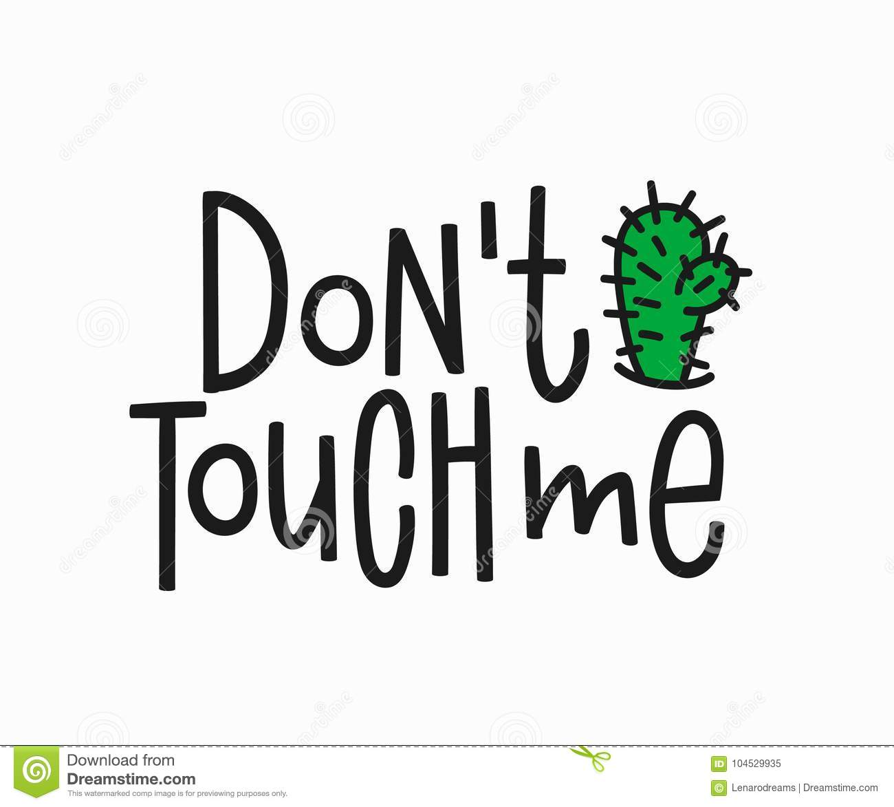 Dont touch me t-shirt quote lettering.