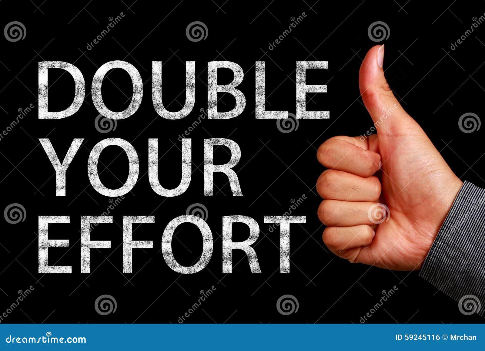 Doublez votre effort
