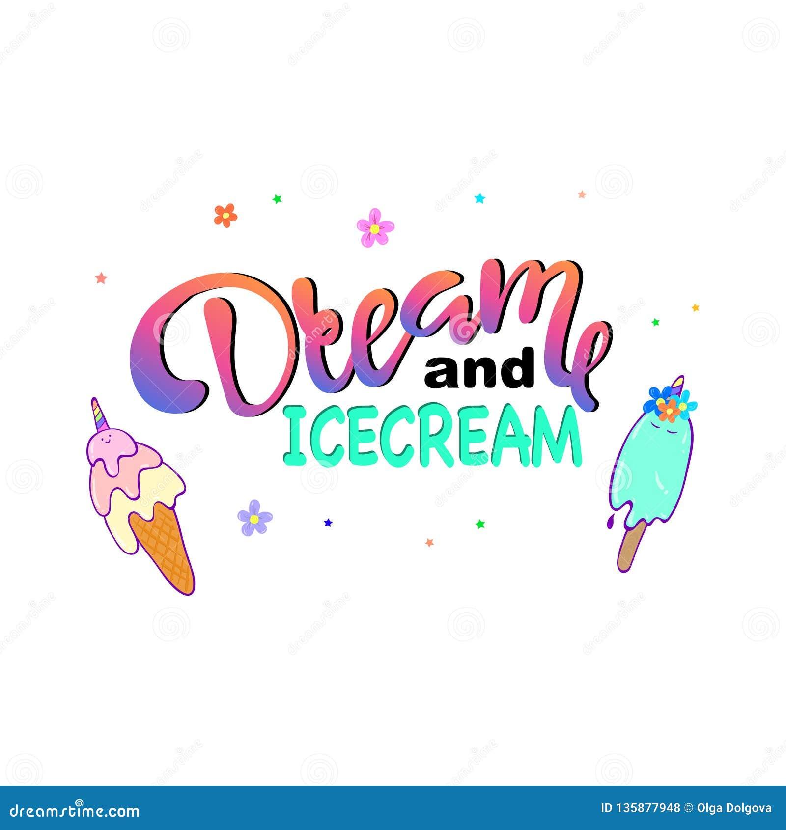 DRÖM och ICECREAMtext- och glassteckning