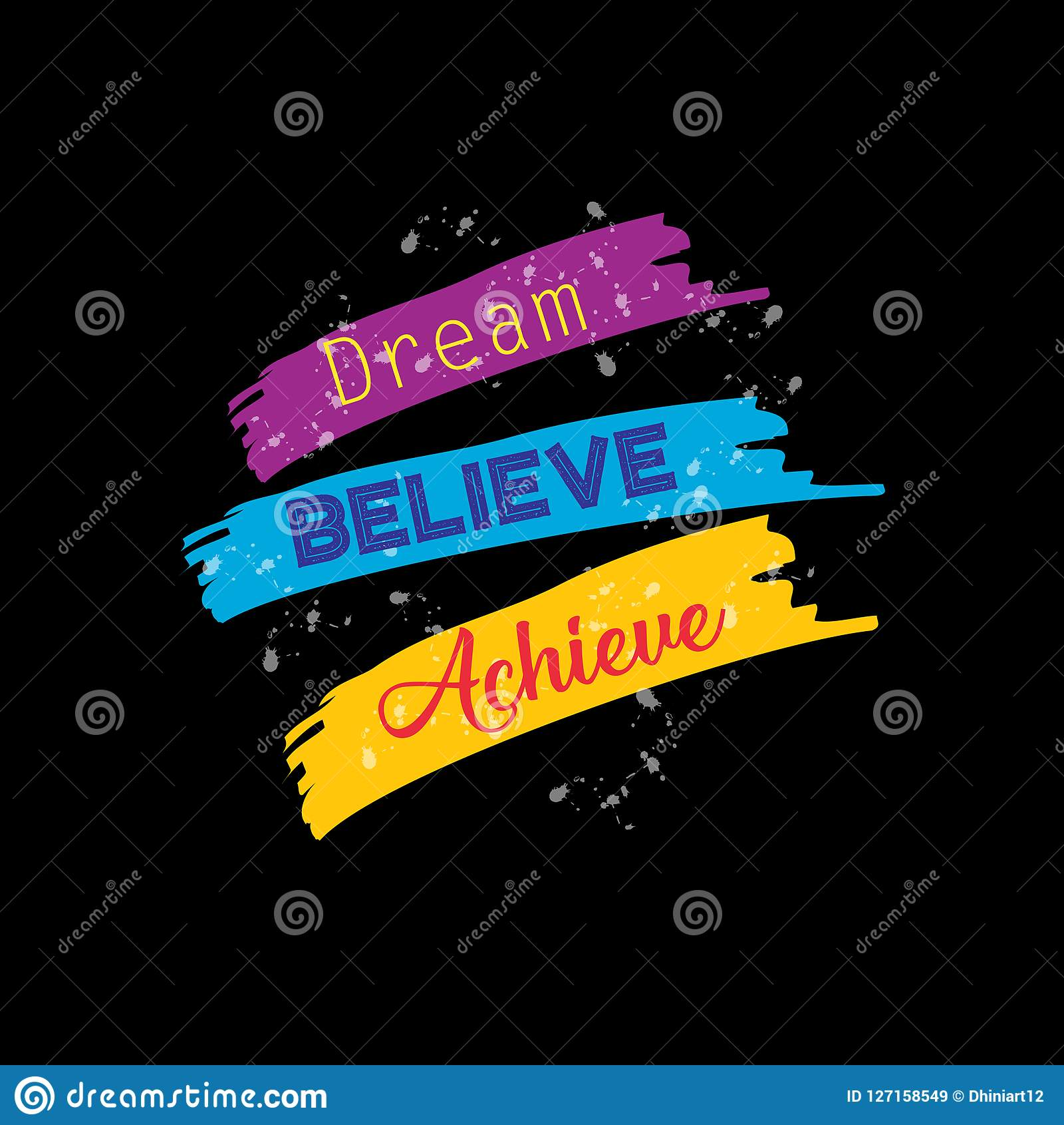 Dream believe achieve.
