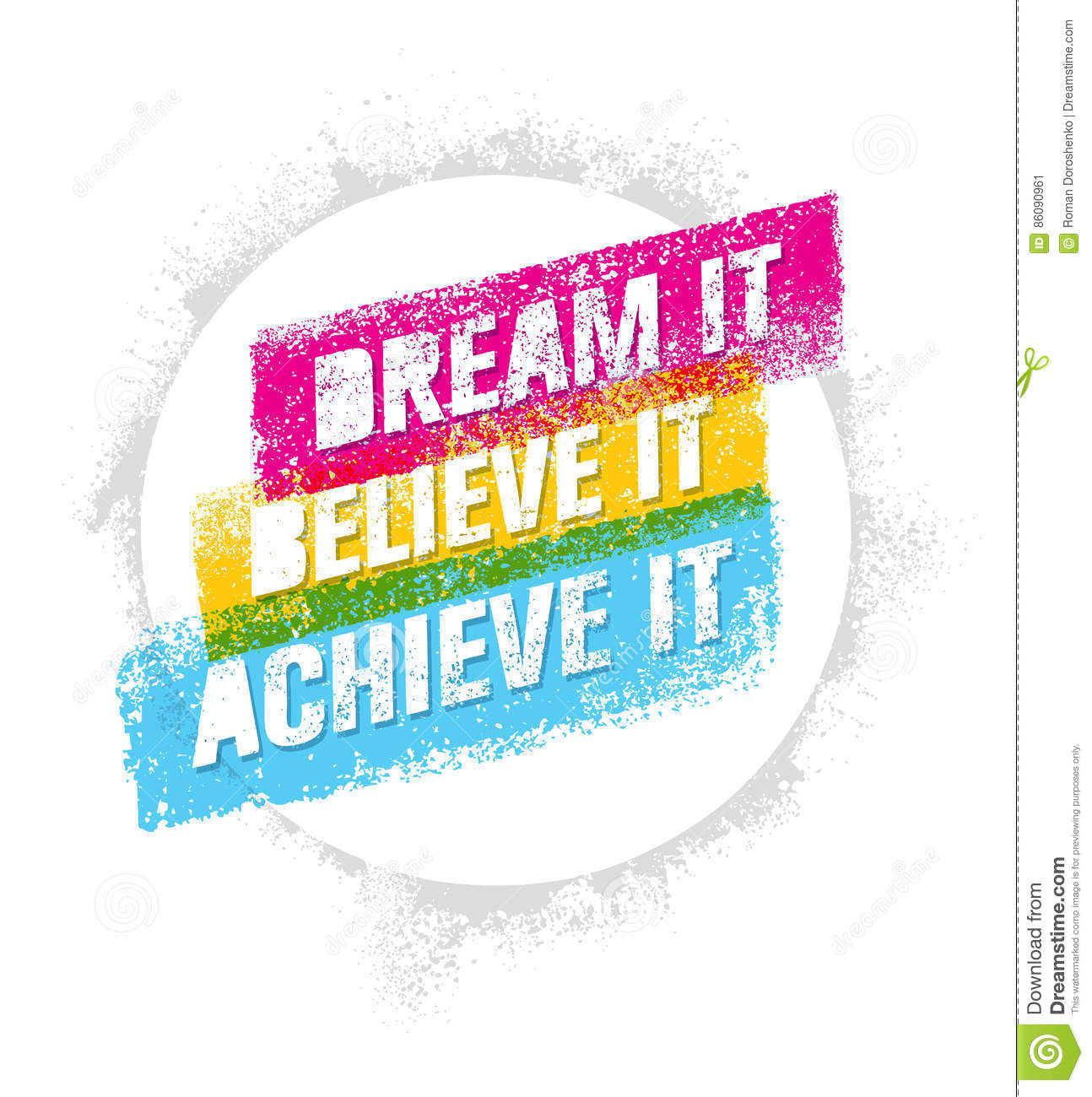 Dream It, Believe It, Achieve It. Outstanding Motivation Quote. Creative Vector Typography Poster Concept