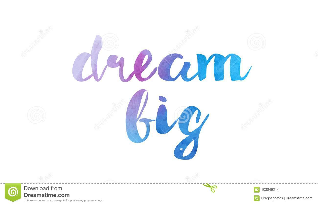 Dream Big Watercolor Hand Written Text Positive Quote Inspiration