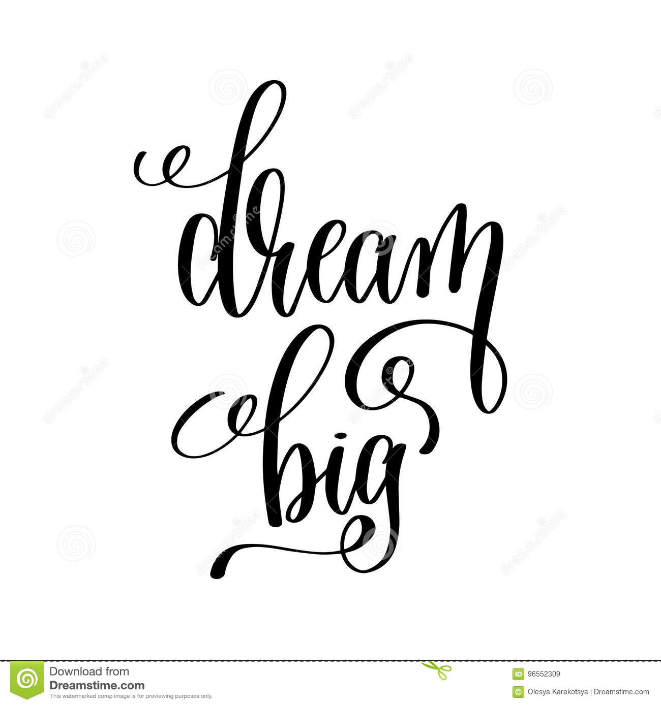 Dream big black and white hand written lettering positive quote