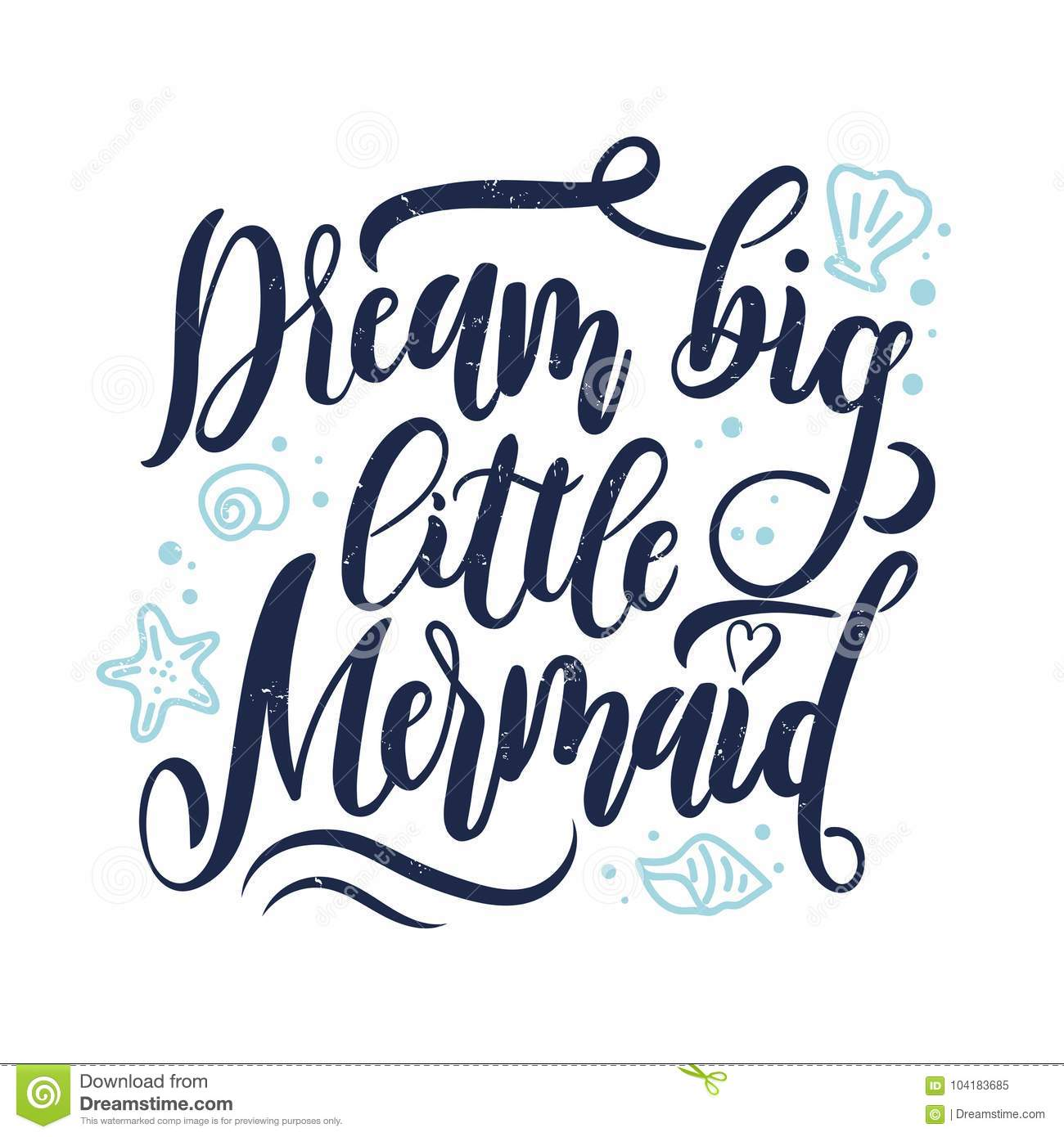 Dream Big Little Mermaid Hand Drawn Inspirational Quote Stock