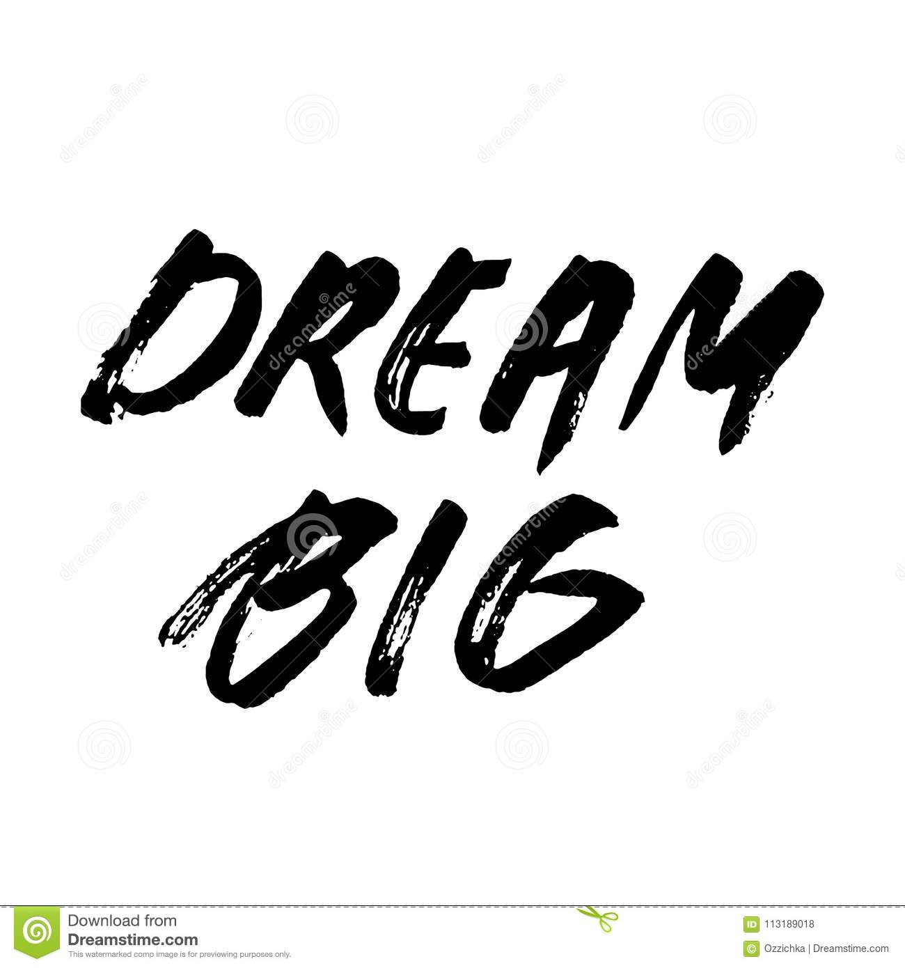 Dream Big Words Hand Drawn Creative Calligraphy And Brush Pen