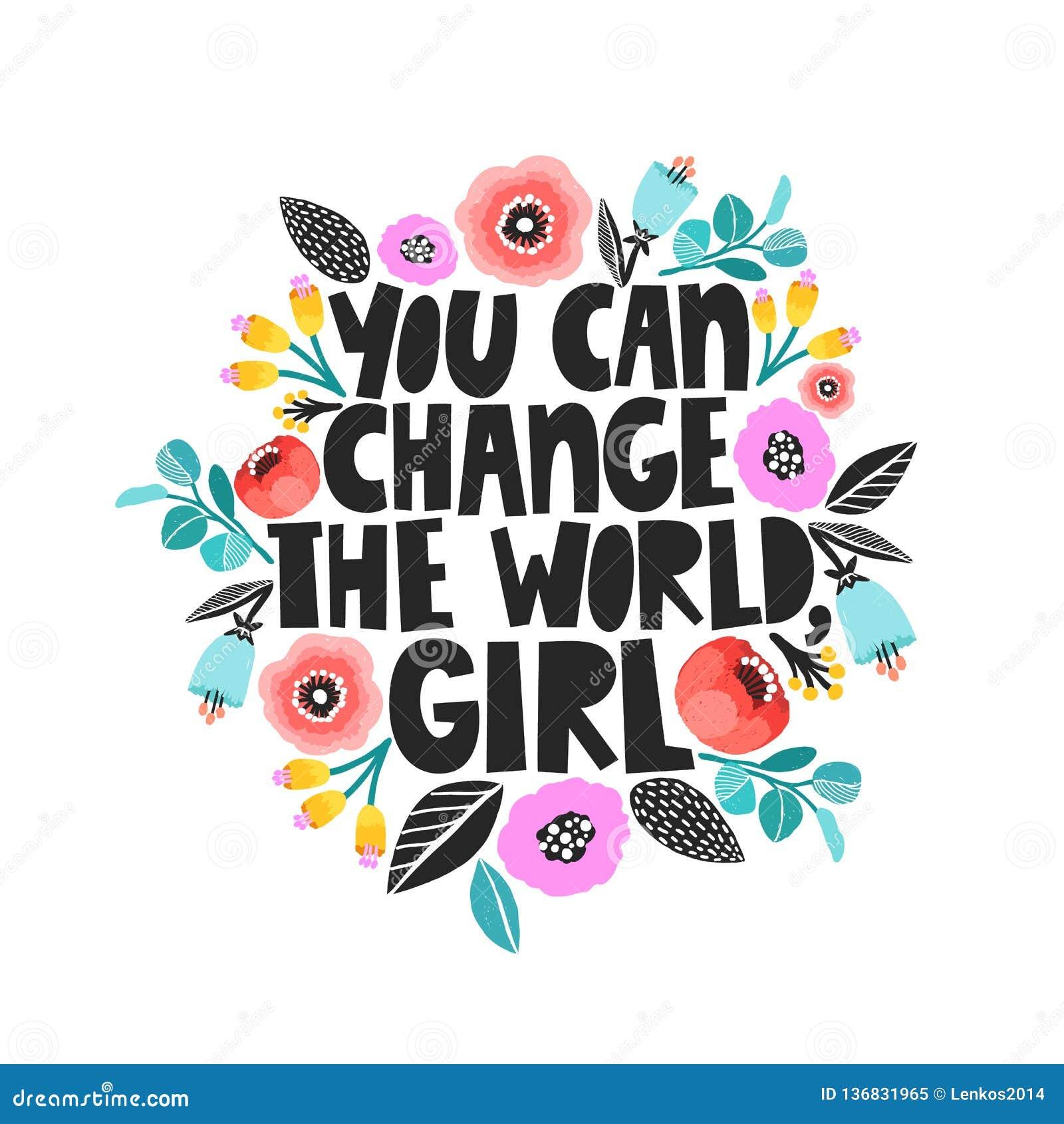 Du kan ändra världen, flickan - handdrawn illustration Feminismcitationstecken som göras i vektor Motivational slogan för kvinna