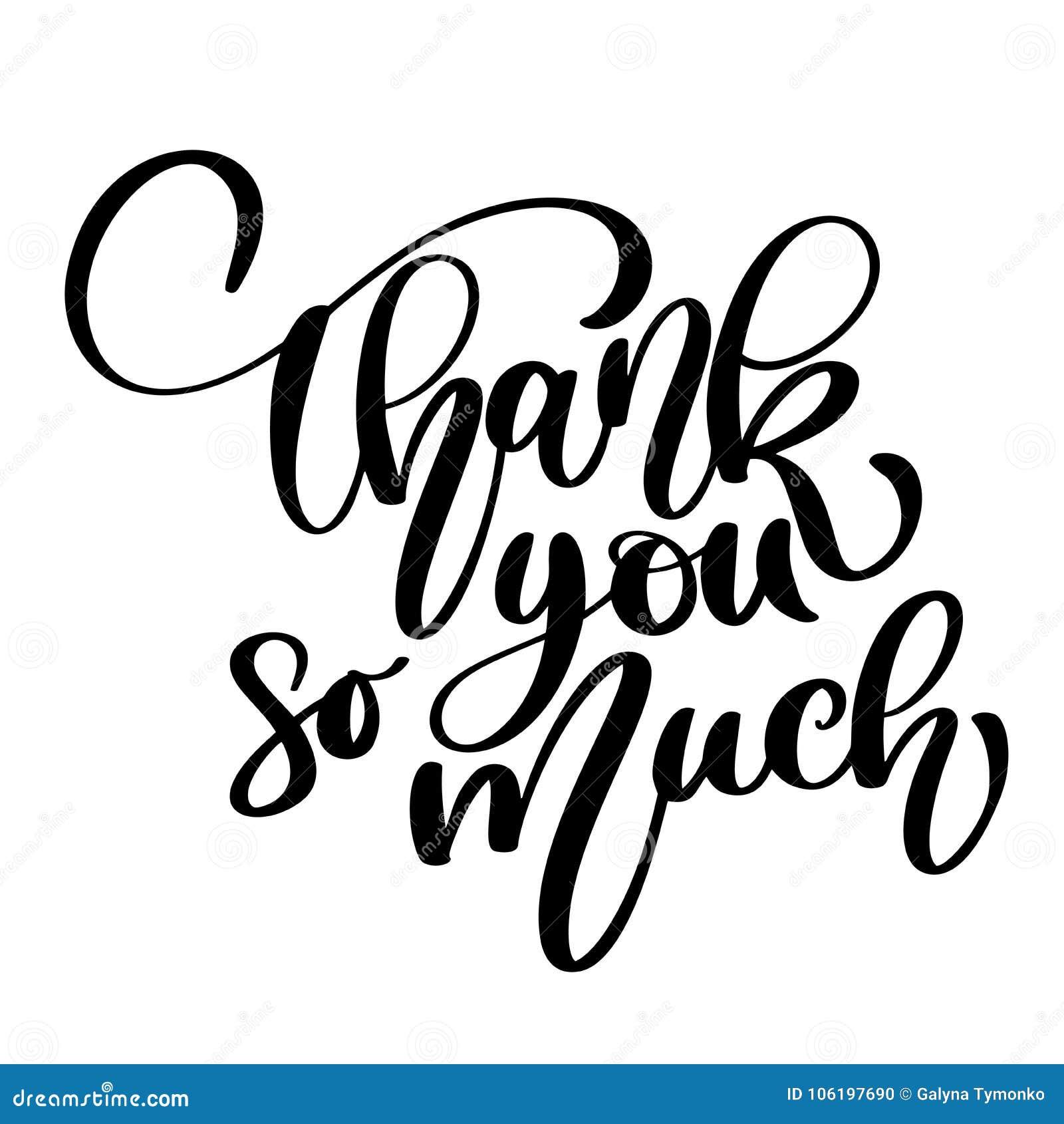 Dziękuje ciebie karcianego tak dużo Ręka rysuję powitań pisać list Atrament ilustracja Nowożytna szczotkarska kaligrafia wycena d