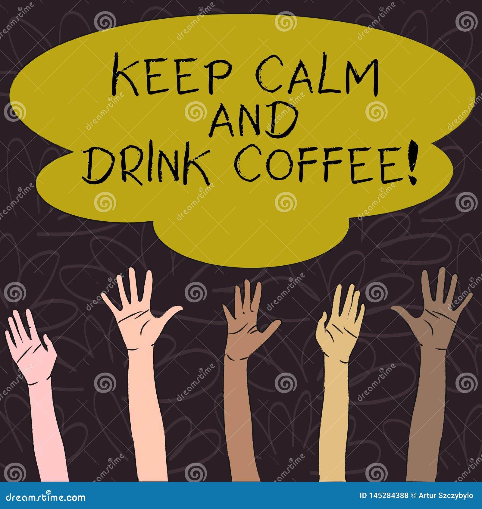 手写文本保留安静和饮料咖啡 概念意思鼓励展示享受咖啡因饮料和放松