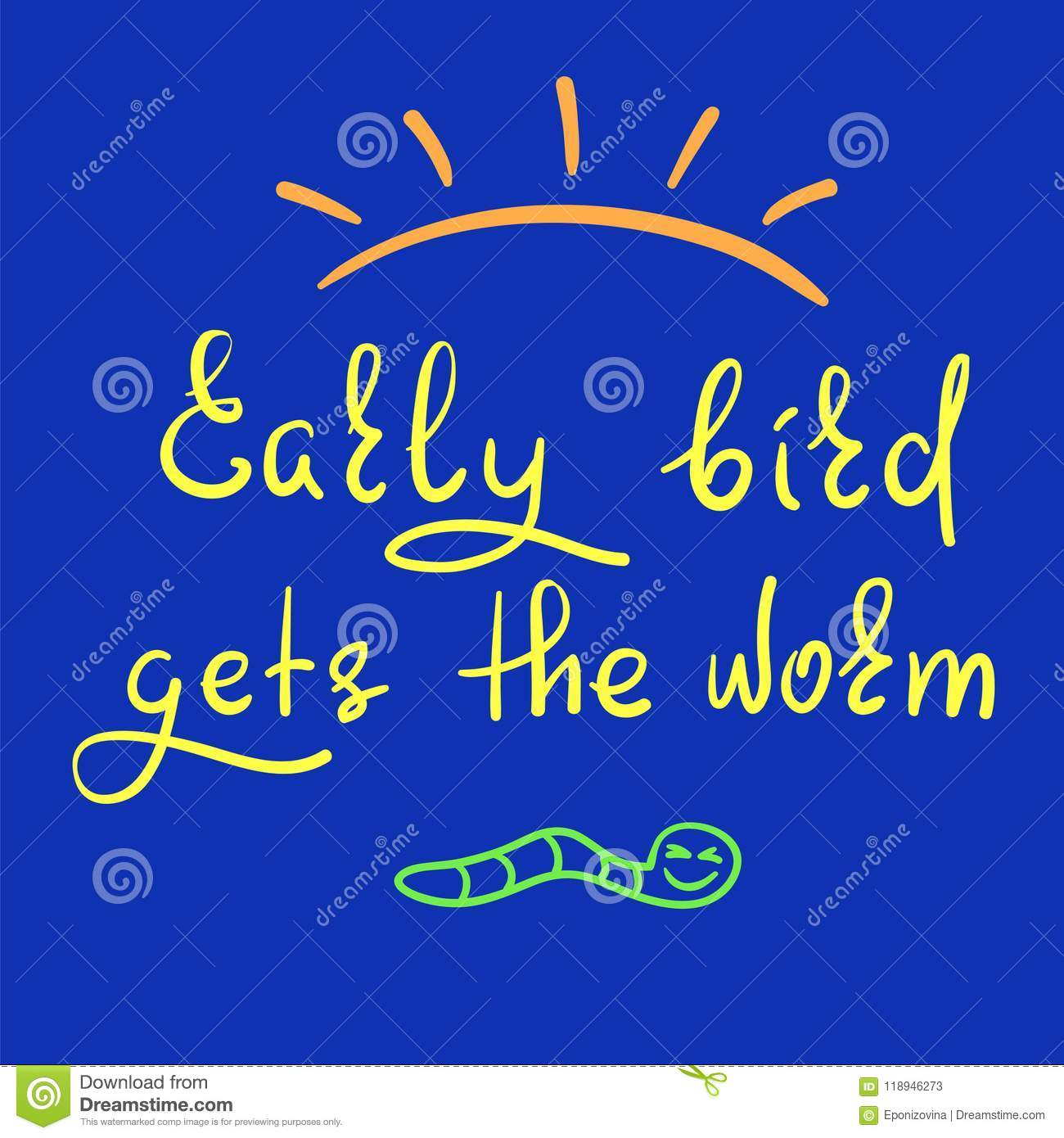 Early Bird Gets The Worm Handwritten Funny Motivational Quote