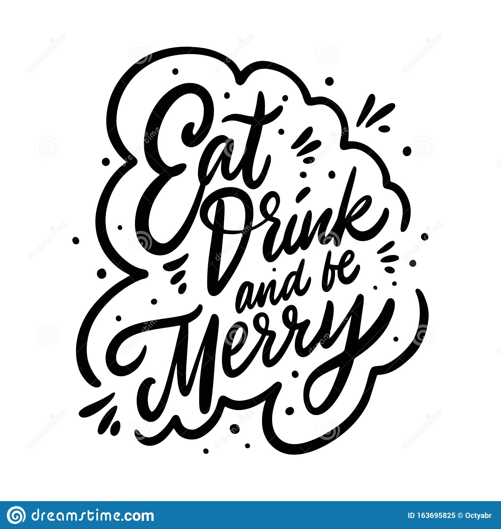 Eat Drink And Be Merry Christmas Holiday Phrase Hand Drawn Vector Lettering Black Ink Isolated On White Background Stock Illustration Illustration Of Ornament Married 163695825