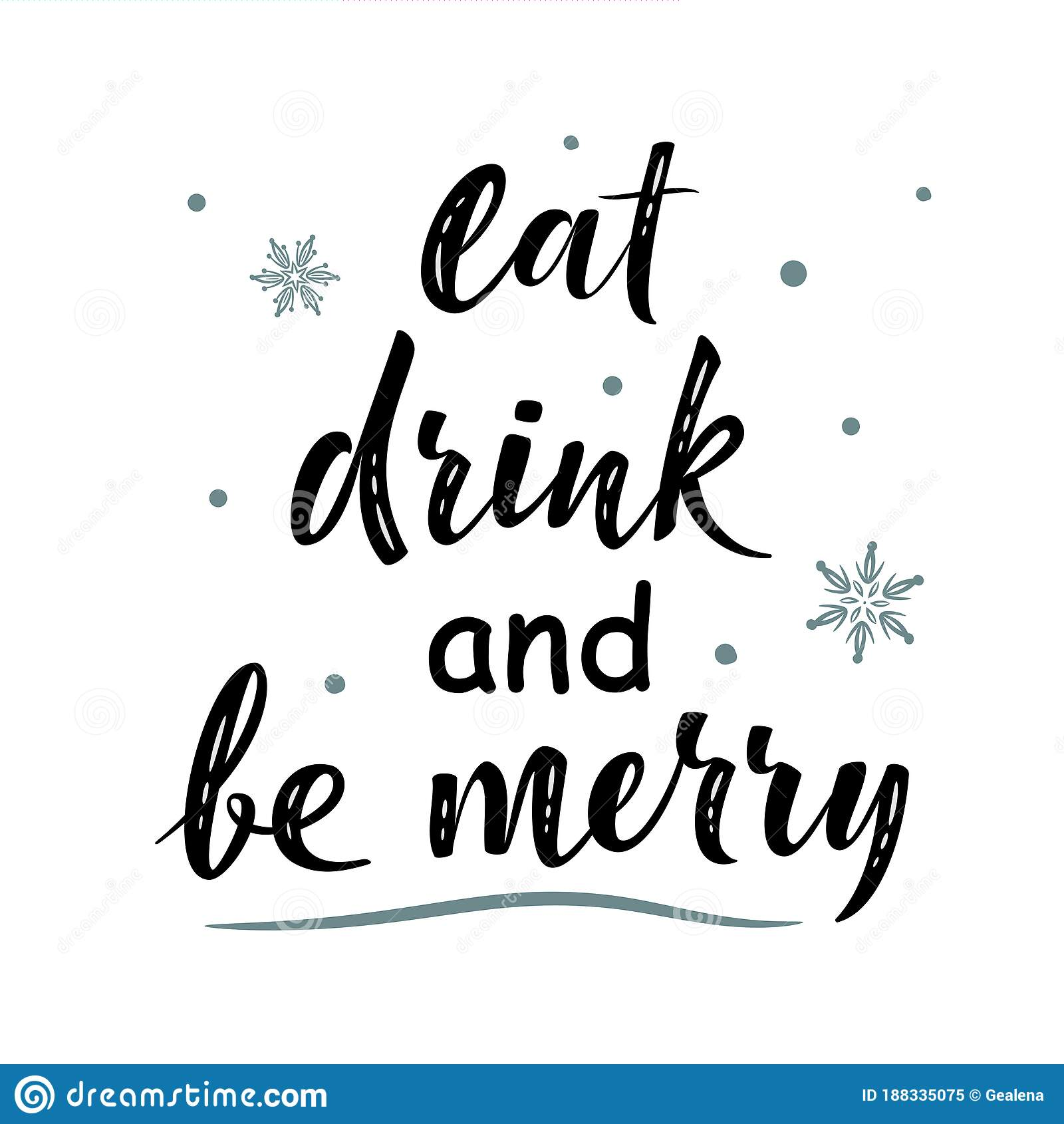 Eat Drink And Be Merry Hand Drawn Simple Lettering Sign With Snowflakes Stock Vector Illustration Of Phrase Handwriting 188335075