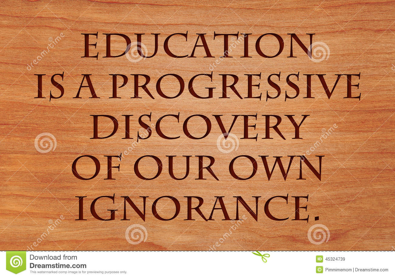 Education Is A Progressive Discovery Of Our: Education Is A Progressive Discovery Stock Photo