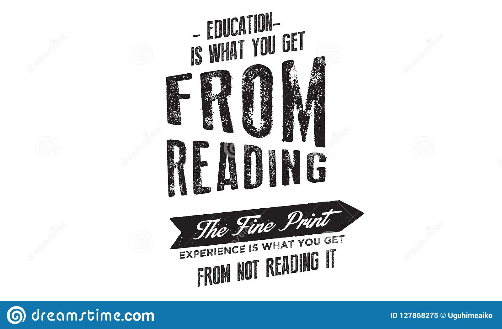 education is what you get from reading the fine print stock vector
