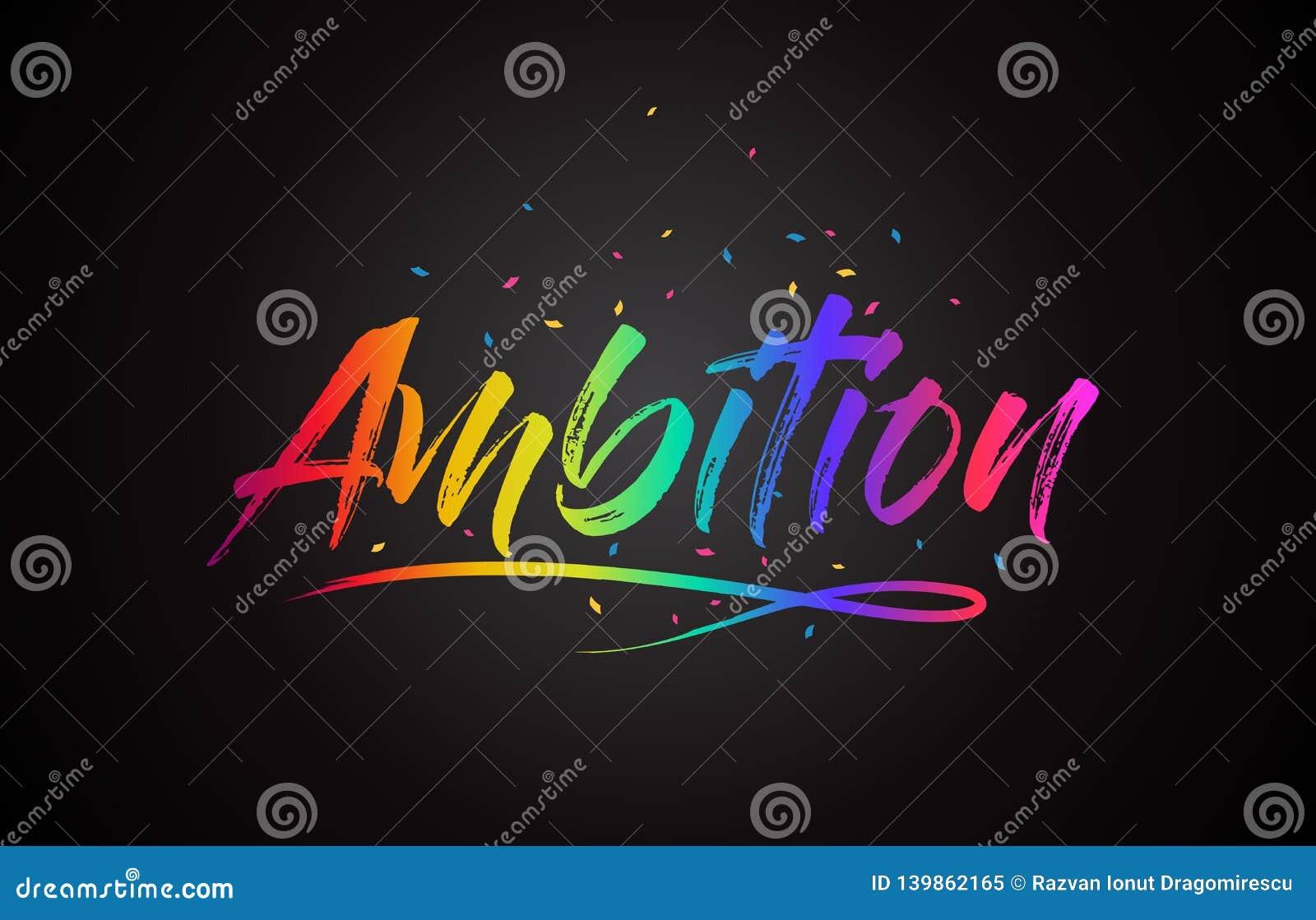 Ehrgeiz-Wort-Text mit handgeschriebener Regenbogen-vibrierenden Farben und Konfettis