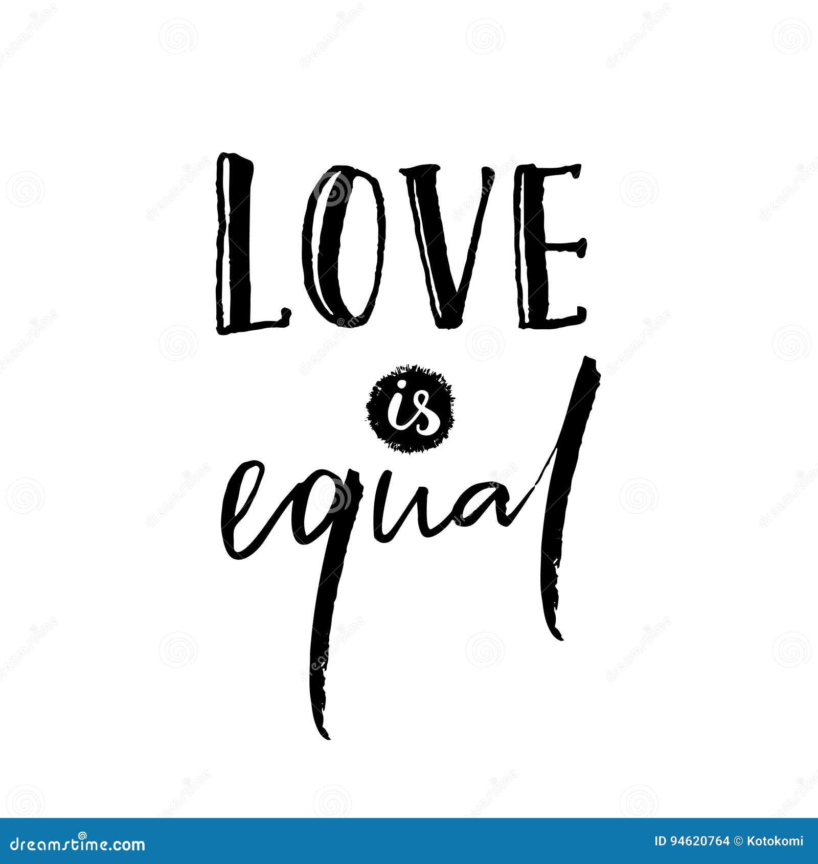 El amor es igual Refrán romántico contra la discriminación de la homosexualidad Lema del orgullo gay, letras negras aisladas ence