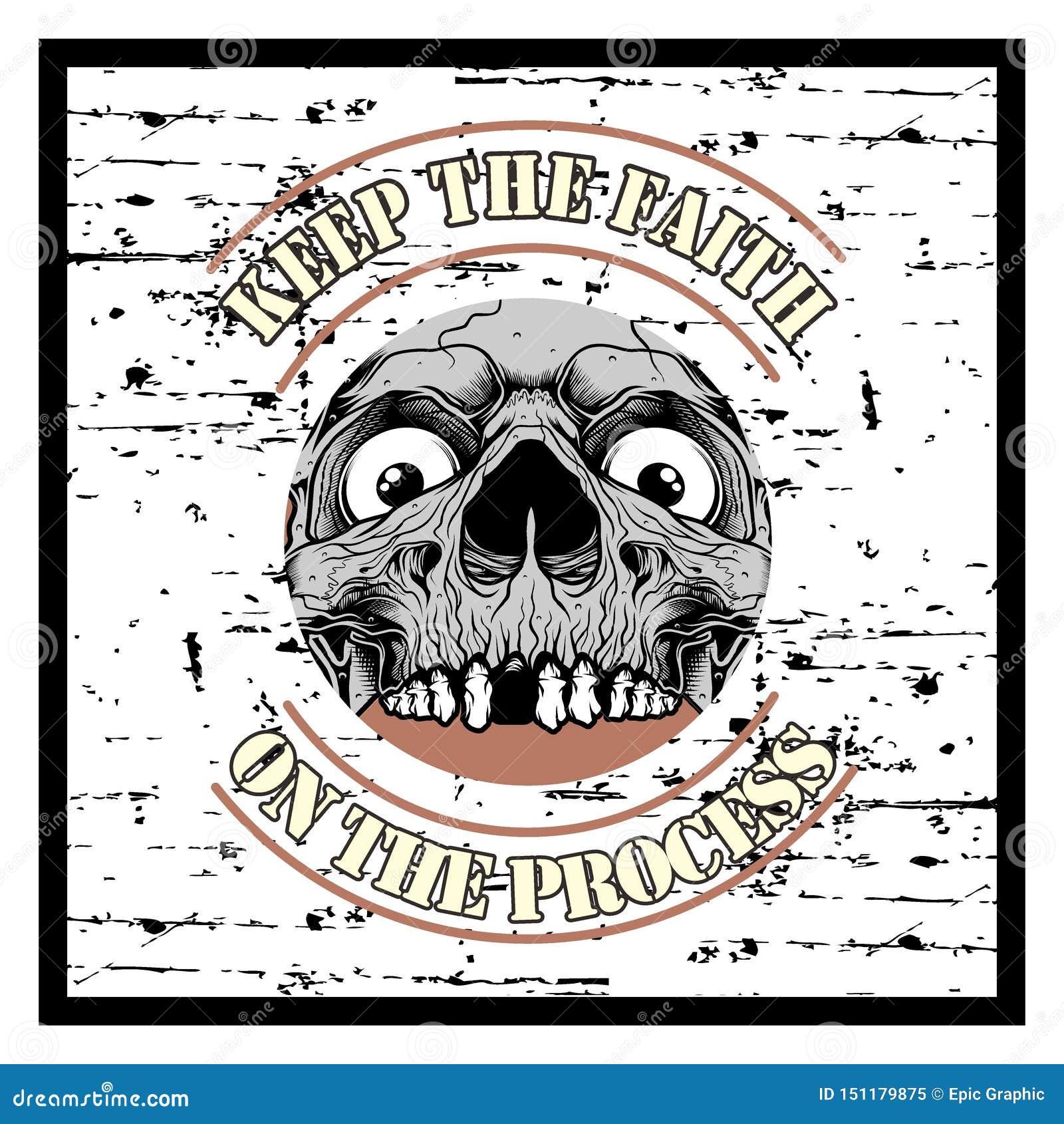 El cráneo y el texto del vintage del estilo del Grunge guardan vector del dibujo de la mano de la fe
