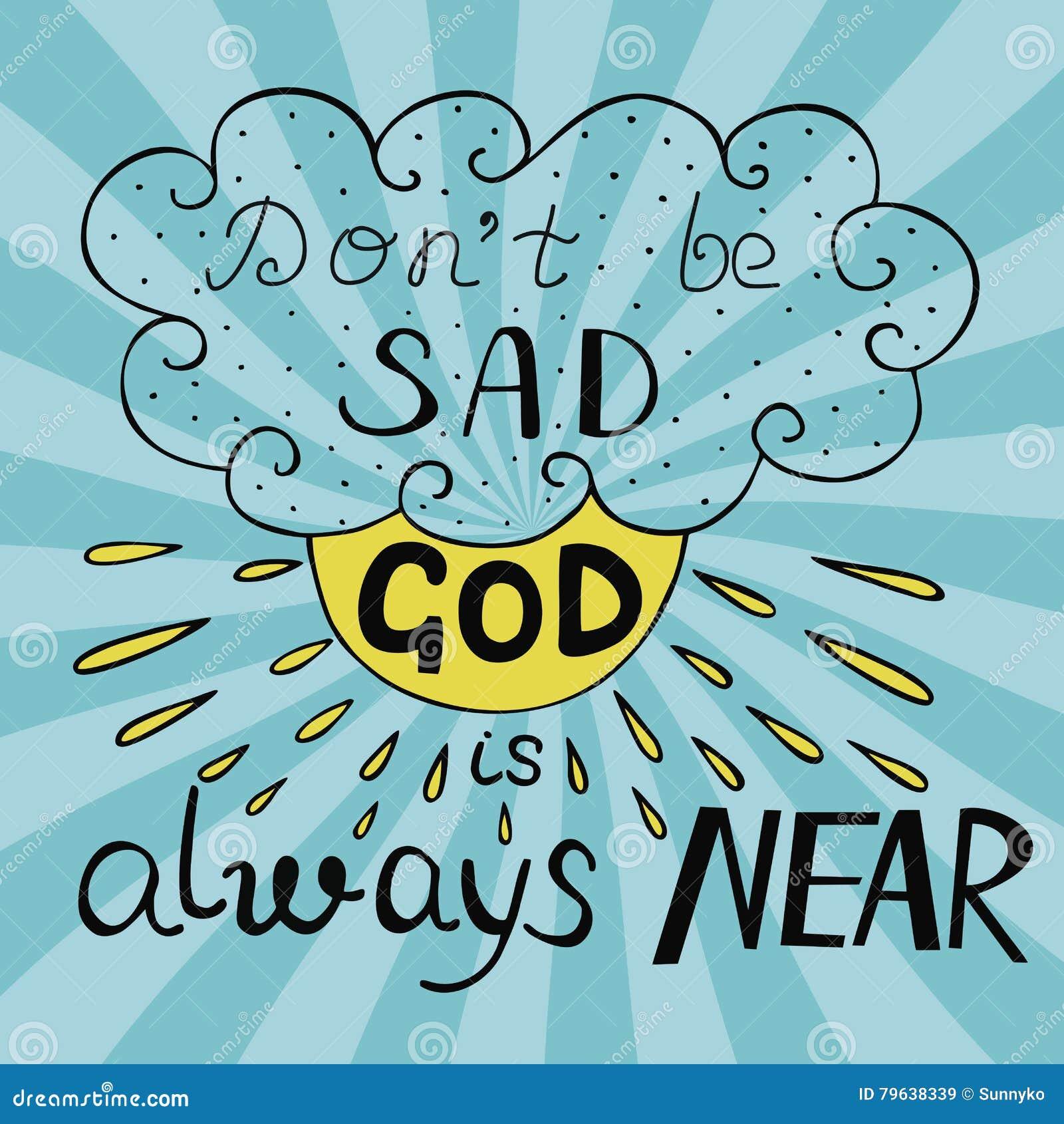 El fondo bíblico con manuscrito no está triste, dios está siempre cerca