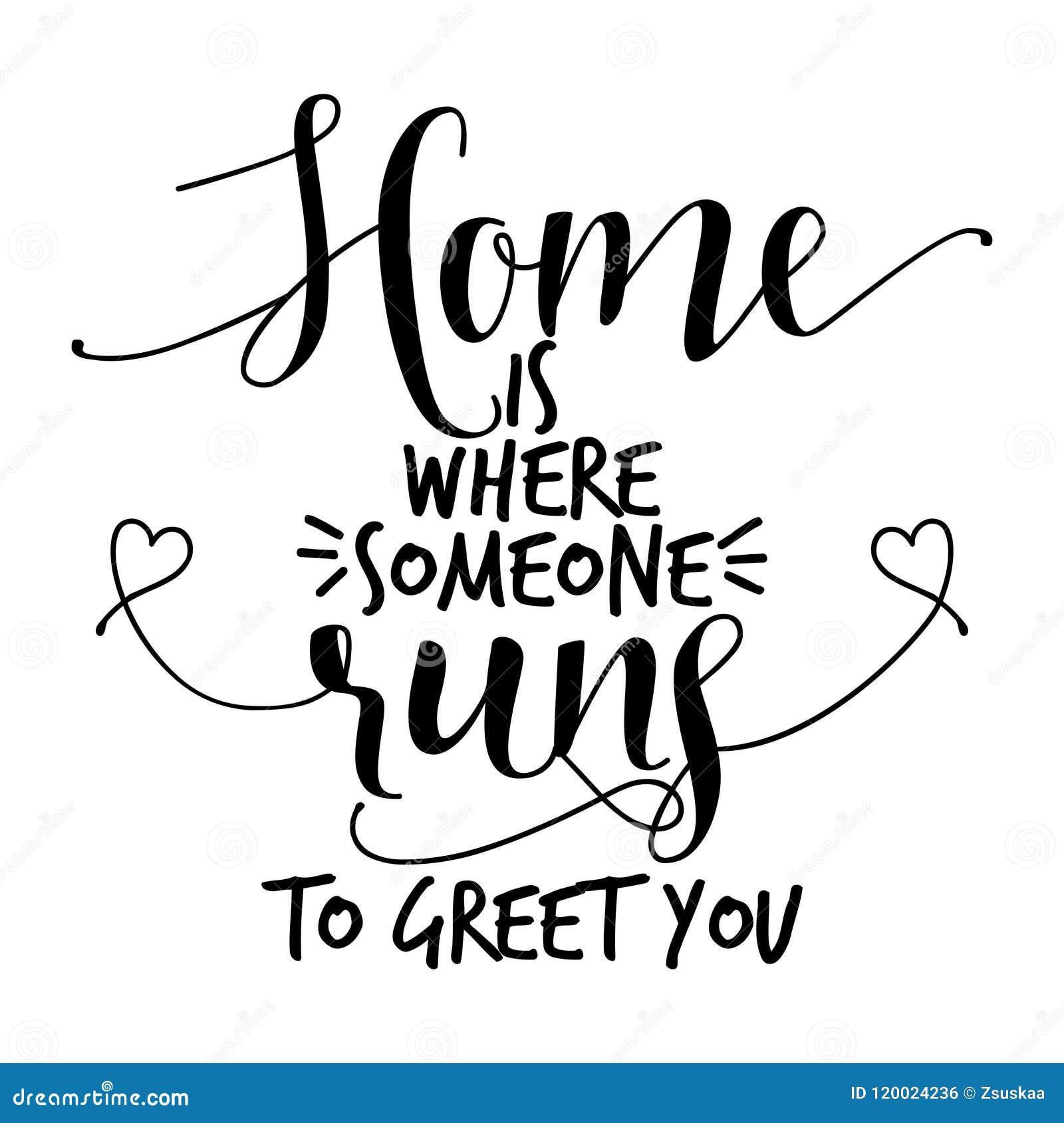 El hogar es adonde alguien corre para saludarle
