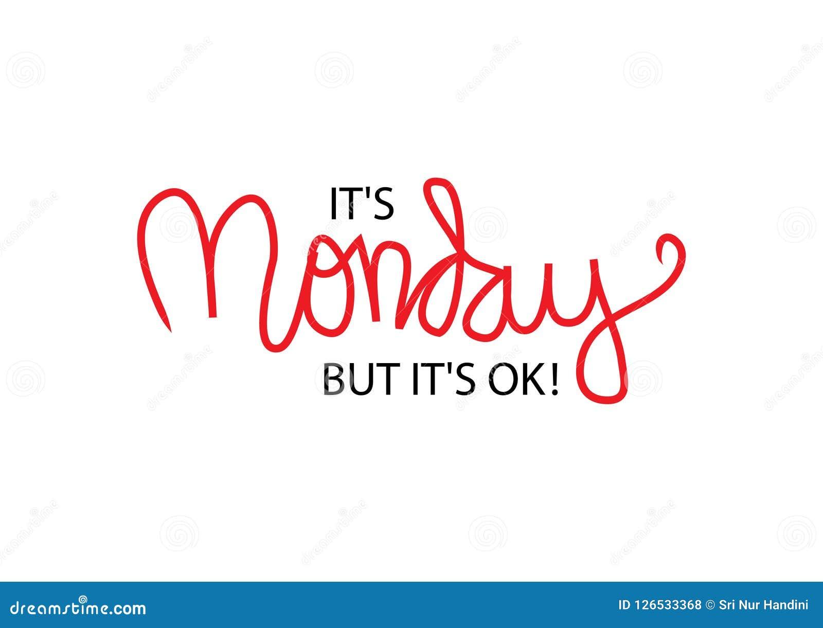 Ele ` s segunda-feira mas ele aprovação do ` s!