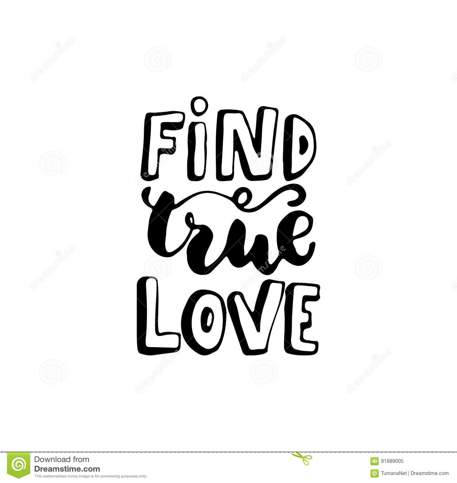 Encontre o amor verdadeiro - entregue citações tiradas da rotulação no fundo branco Inscrição da tinta da escova do divertimento