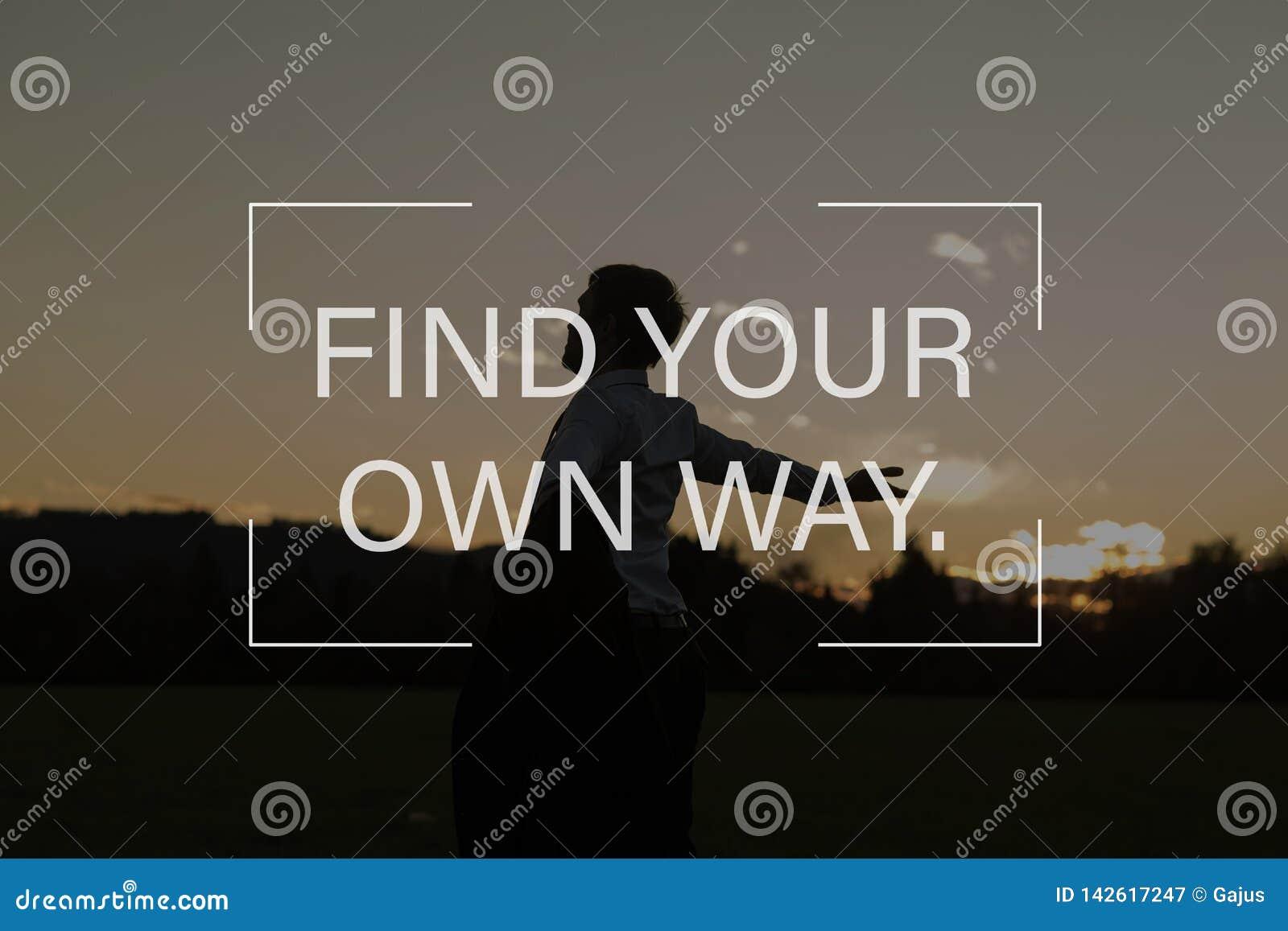 Encontre sua própria maneira