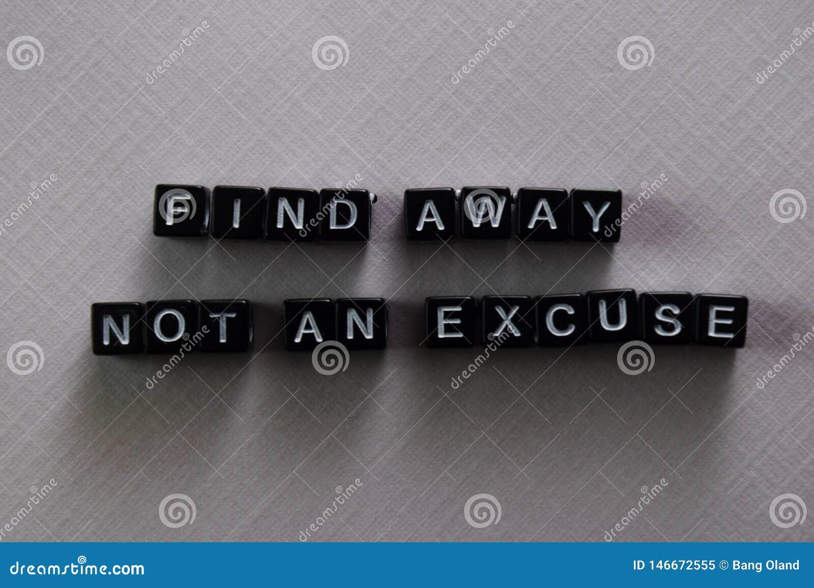 Encuentre lejos no una excusa en bloques de madera Concepto de la motivaci?n y de la inspiraci?n