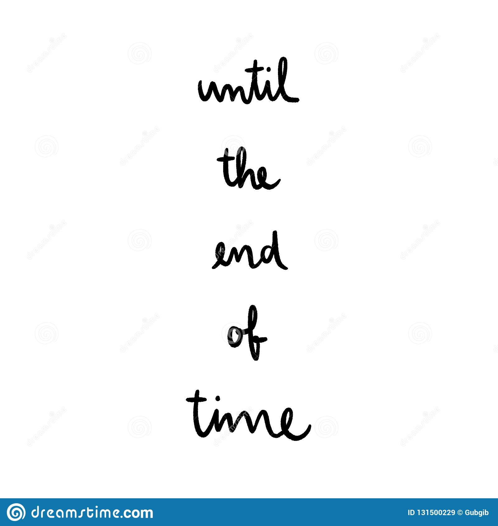 Until The End Of Time Hand Drawn Lettering Inspirational Quote For