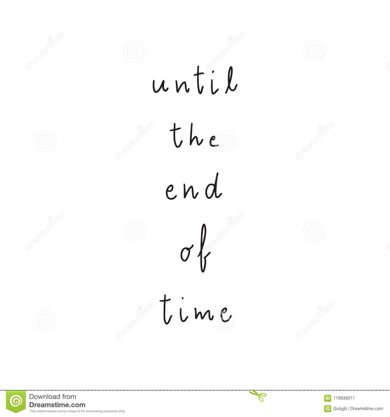 Until The End Of Time Hand Drawn Lettering Stock Vector