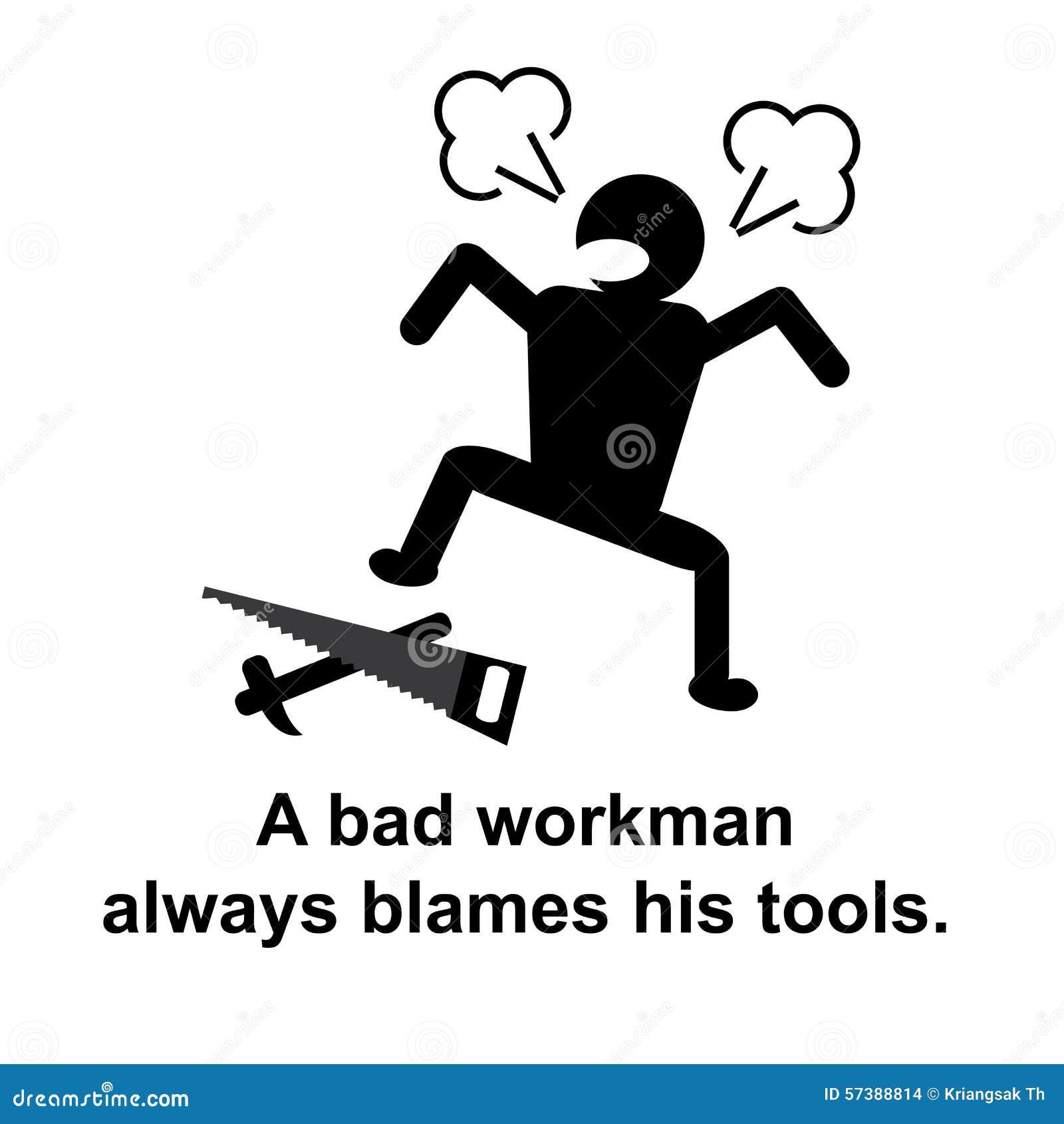 Engels gezegde: Een slechte werkman beschuldigt altijd zijn hulpmiddelen