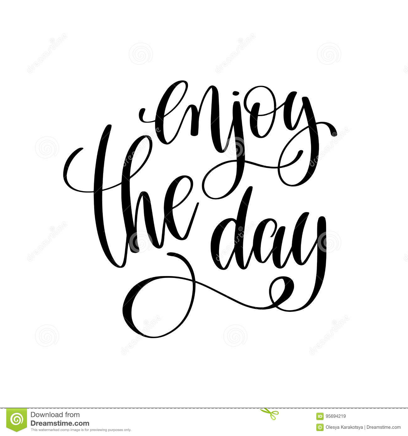 Enjoy The Day Black And White Ink Lettering Positive Quote Stock