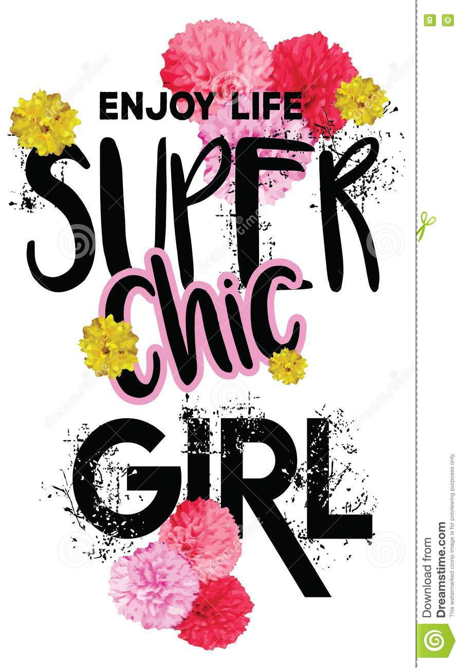 Enjoy Life Super Chic Girl Vector Graphic With Florals And Splashes