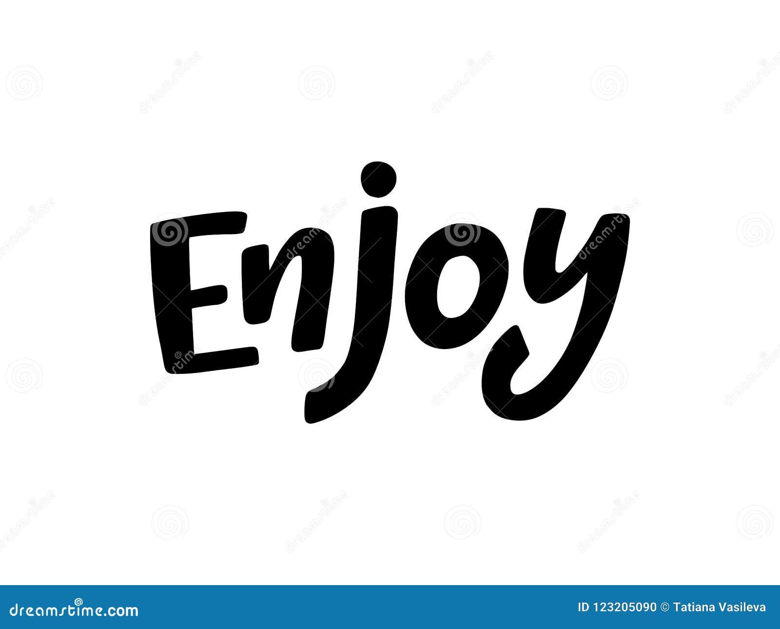 Enjoy Word Inspiration Text Vector Illustration Black