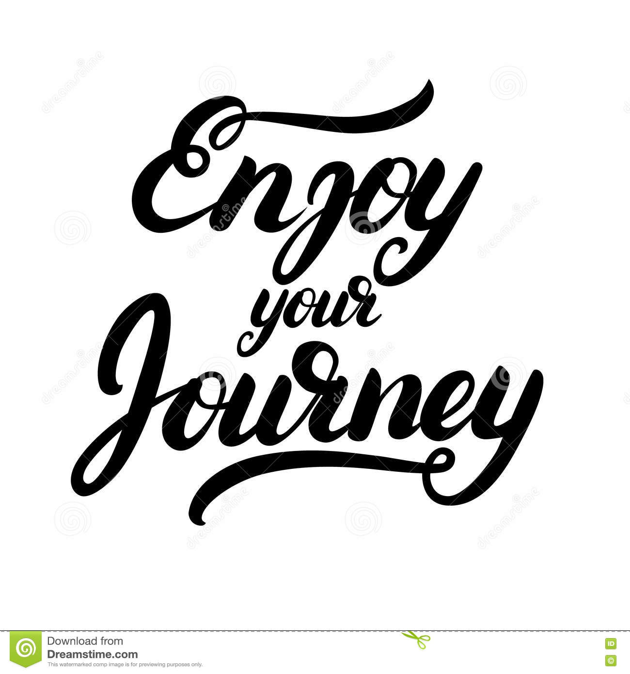 Enjoy your journey hand written calligraphy lettering