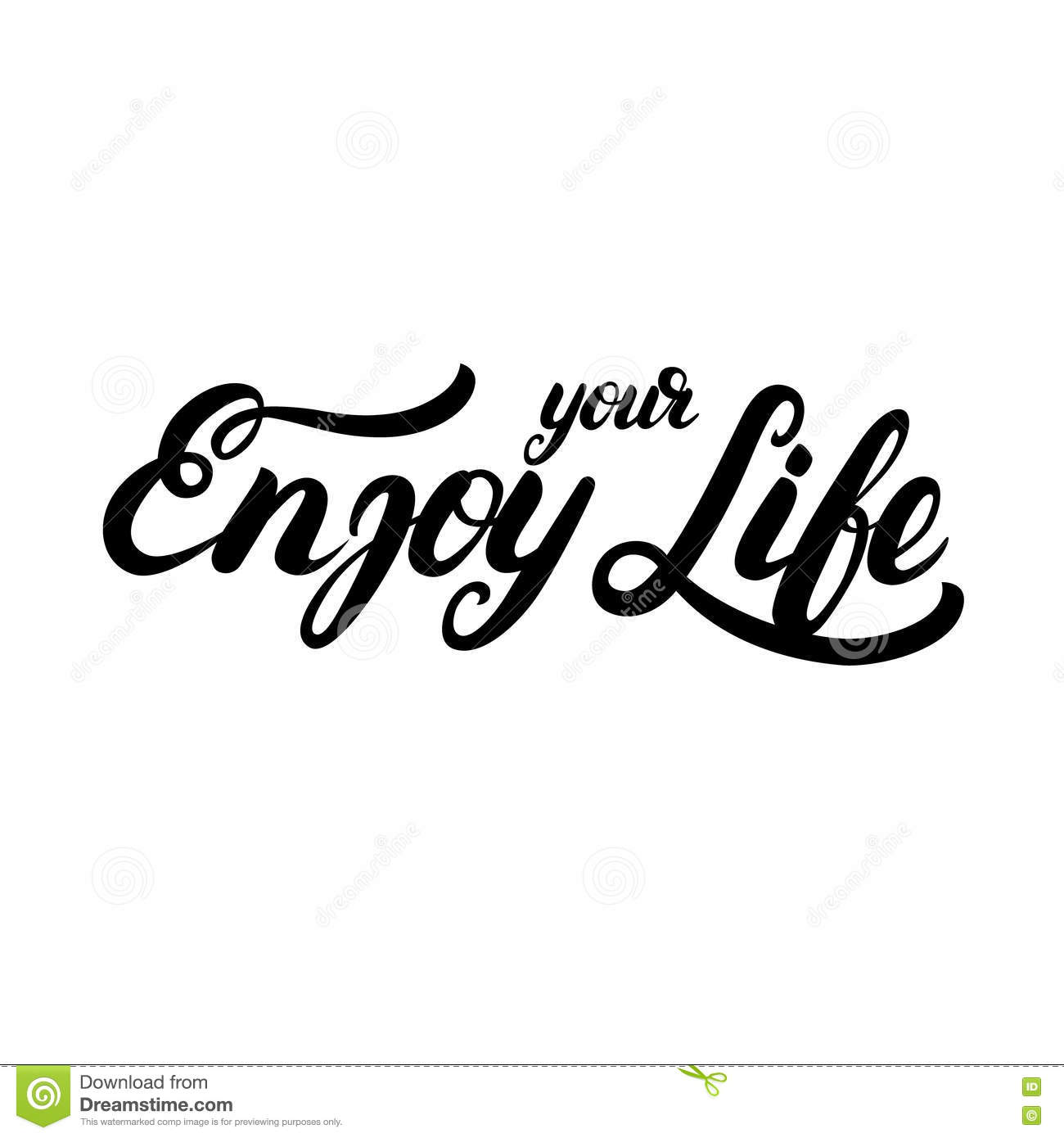 Enjoy your life hand written calligraphy lettering stock