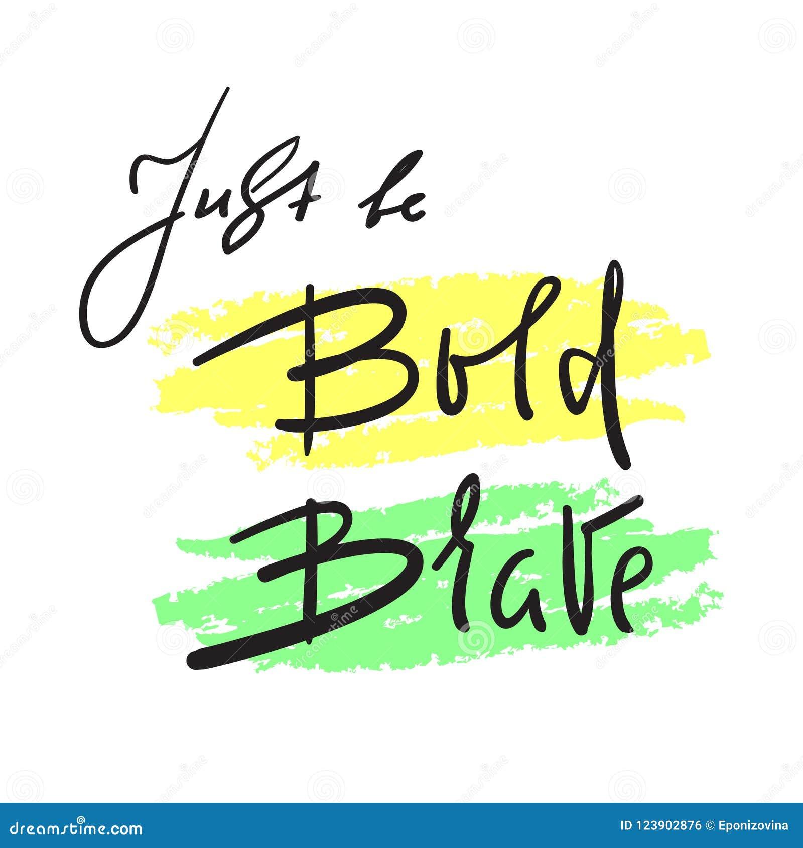 Enkel ben Gewaagde Moedig - eenvoudig inspireer en motievencitaat Hand het getrokken mooie van letters voorzien Druk voor inspira