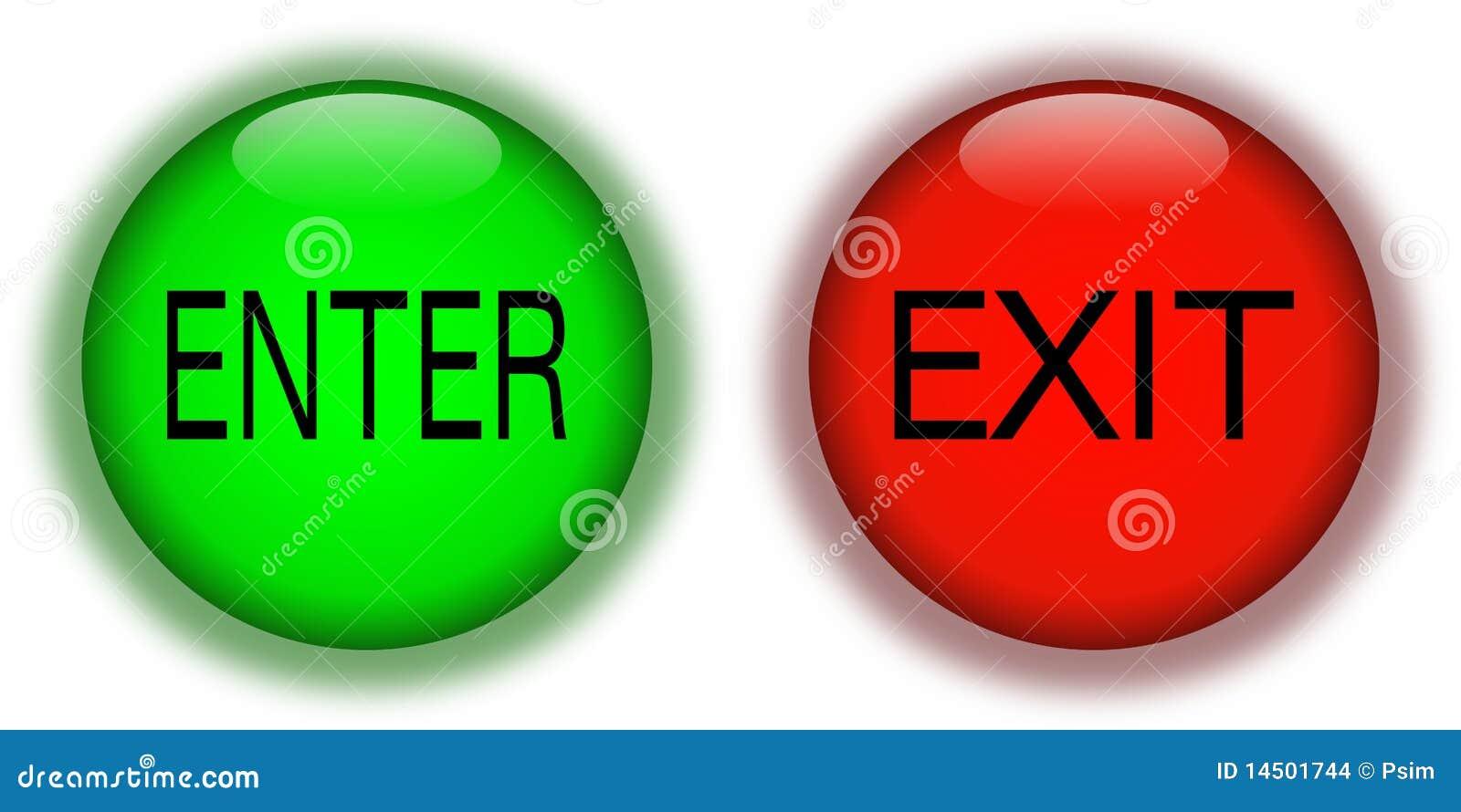 Enter exit buttons