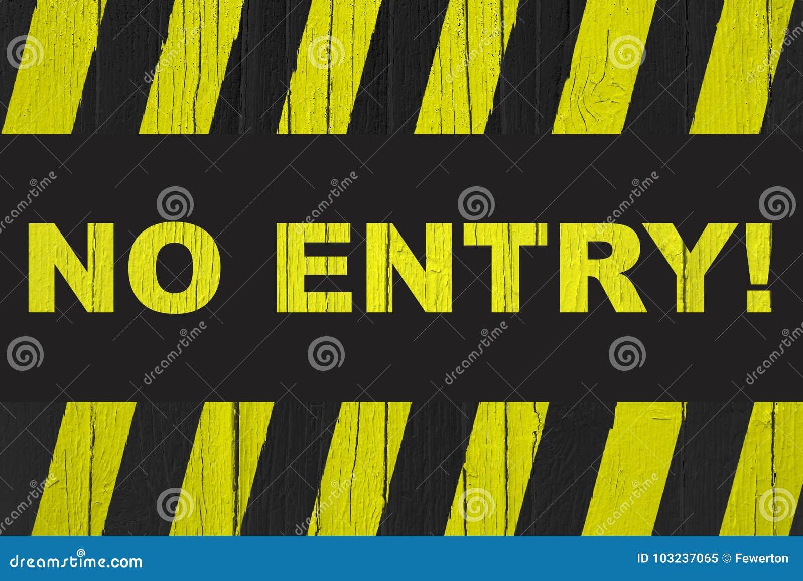 """Entrada do """"No! sinal de aviso do  do †com as listras amarelas e pretas pintadas sobre madeira rachada"""