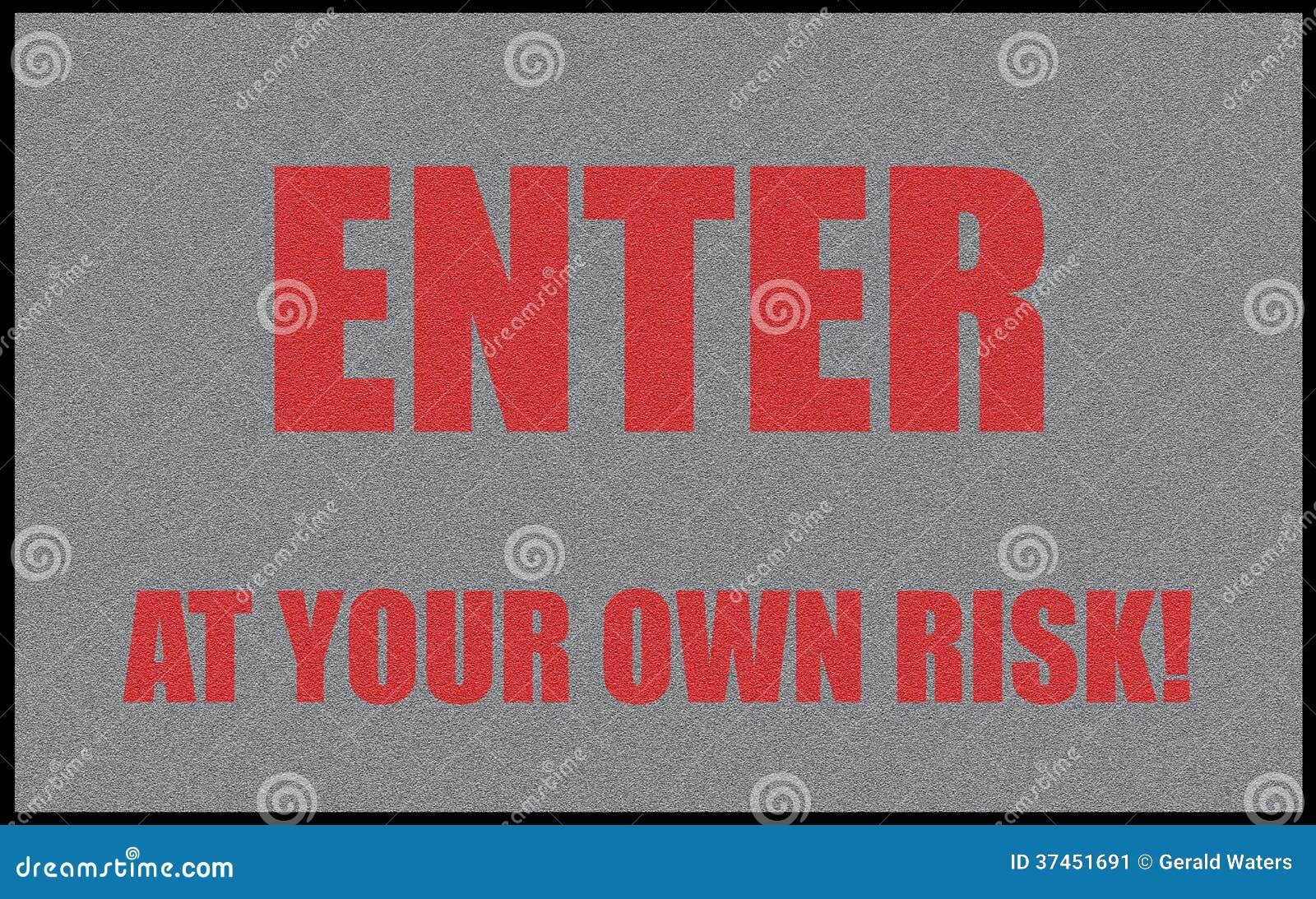 Entrez à vos risques et périls