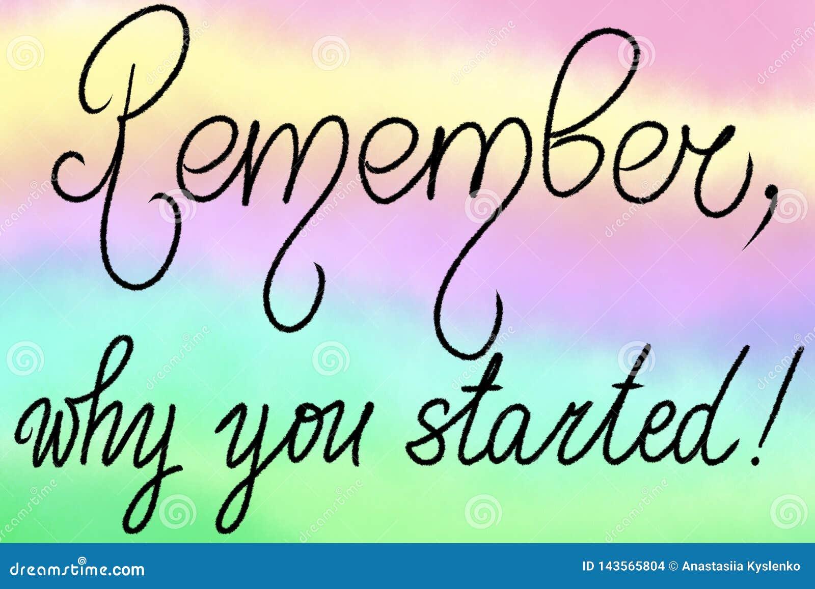 Erinnern Sie sich, warum Sie begannen! Motivphrase für Mädchen oder Jungen Handschriftbeschriftung Illustration für Sportmotivati