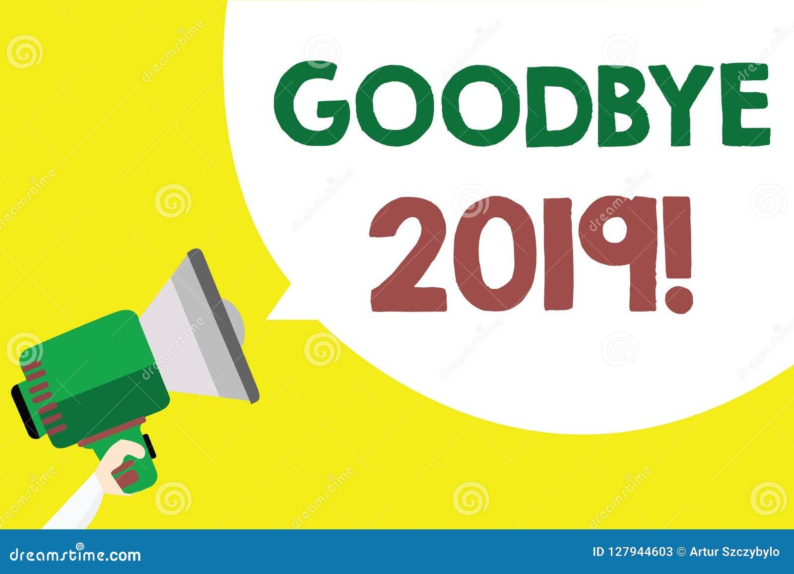 Escrita conceptual da mão que mostra adeus 2019 Ano novo Eve Milestone Last Month Celebration do texto da foto do negócio