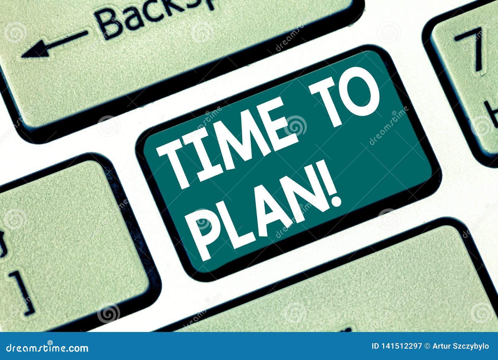 Escrita conceptual da mão que mostra a hora de planejar A preparação de texto da foto do negócio de preparar-se das coisas pensa
